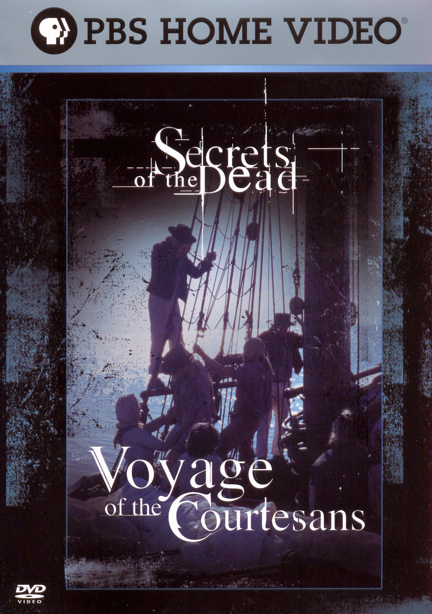 Secrets of the Dead: Voyage of the Courtesans