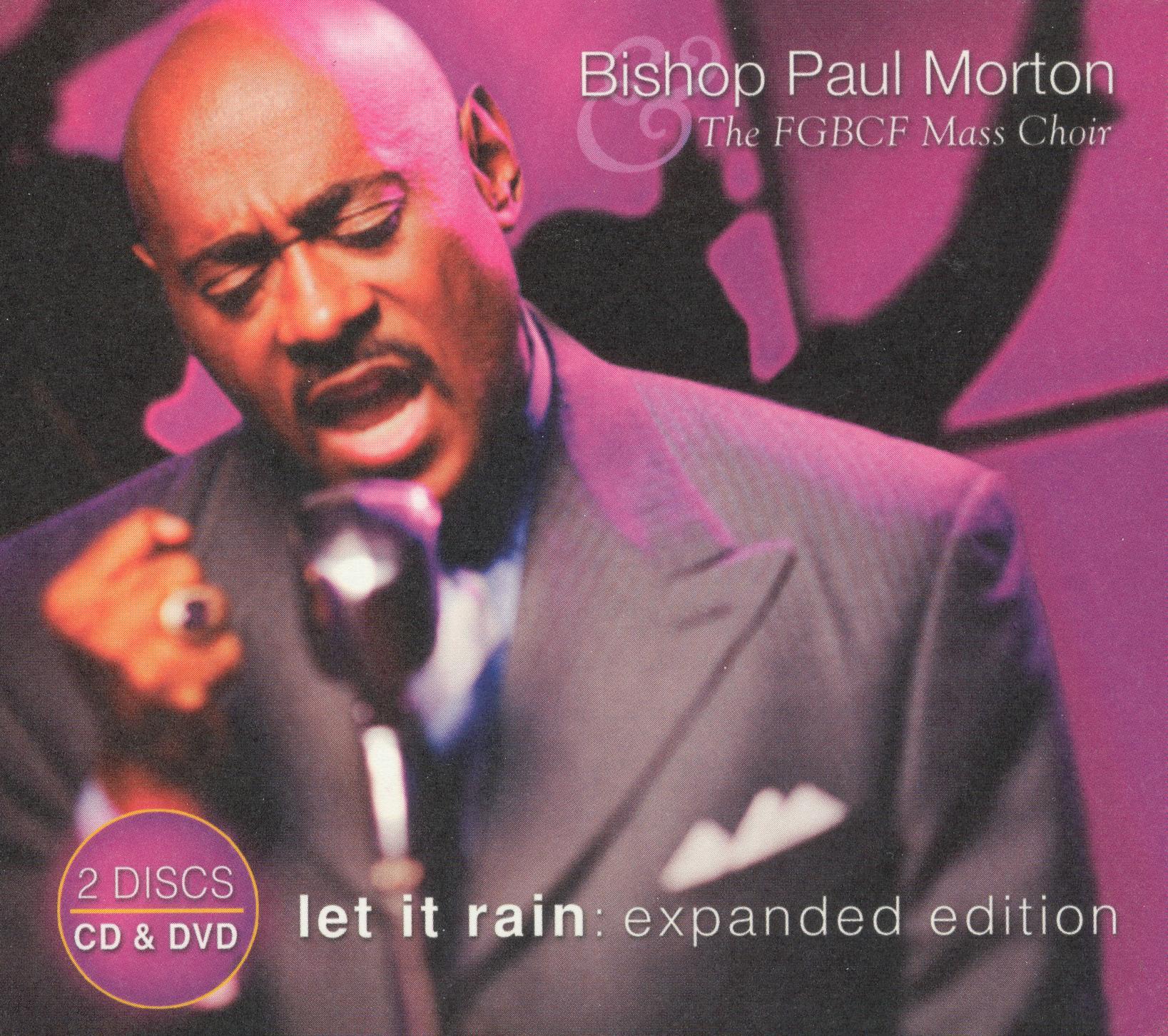 Bishop Paul S. Morton & the FGBCF Mass Choir: Let it Rain