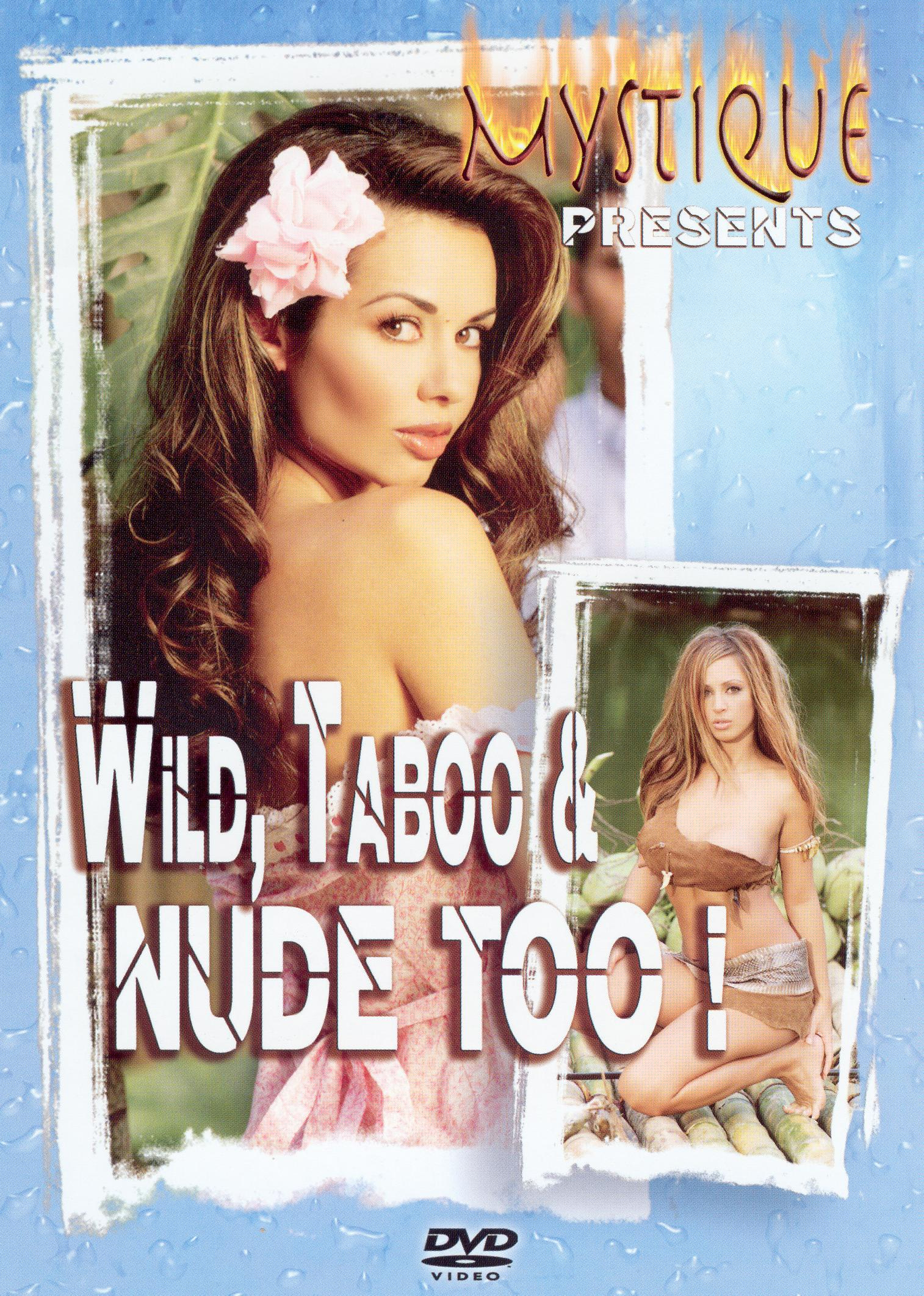 Mystique Presents: Wild, Taboo and Nude Too!
