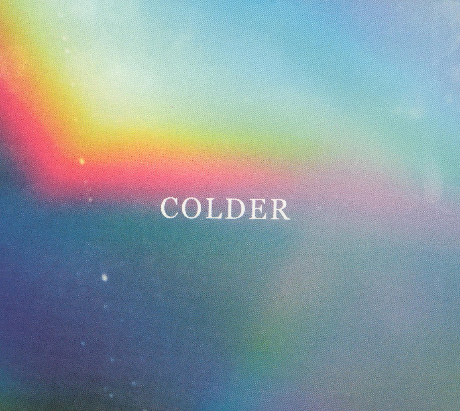 Colder: Again
