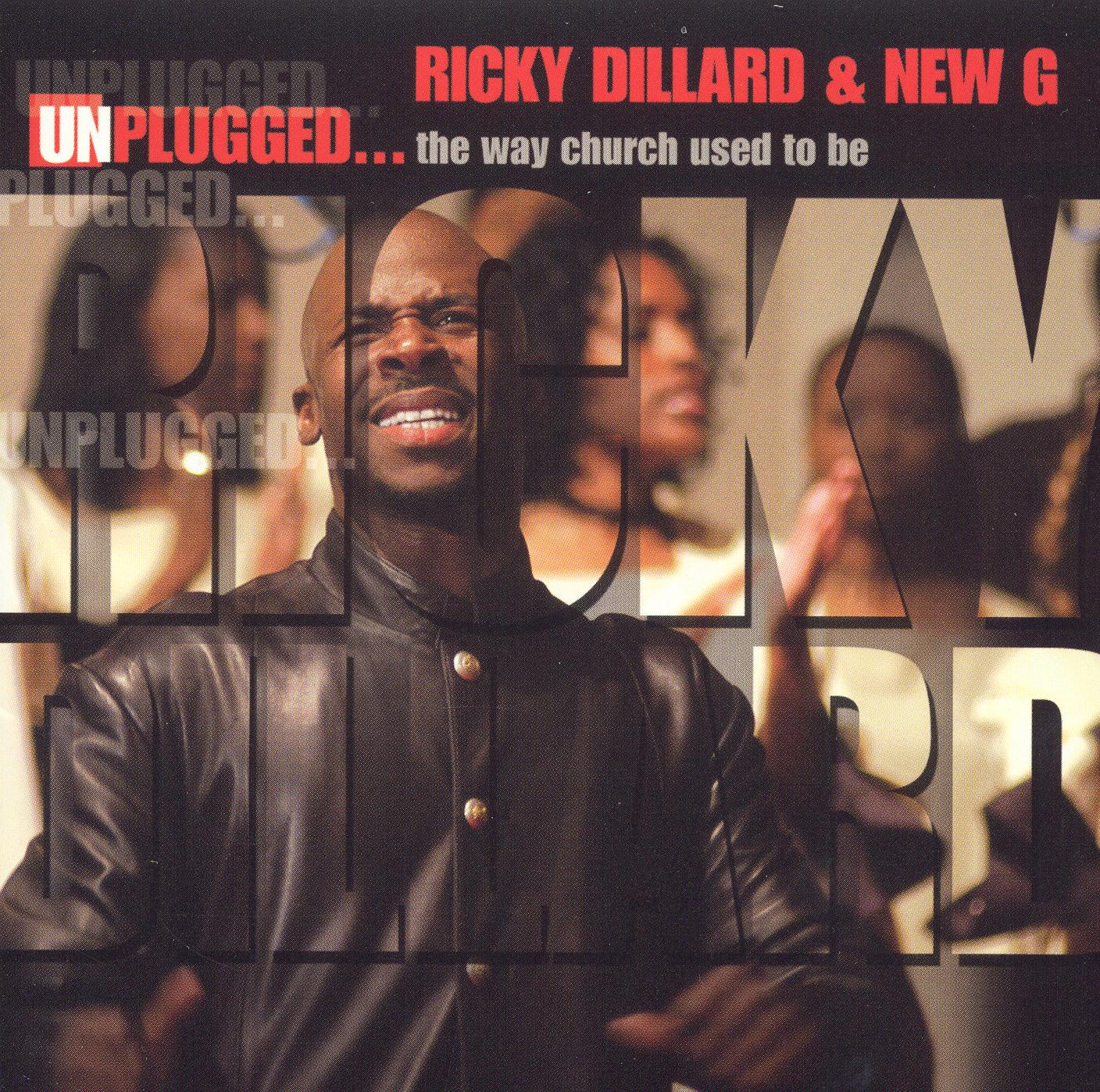 Ricky Dillard & New G: Unplugged - The Way Church Used to Be - Live in Chicago
