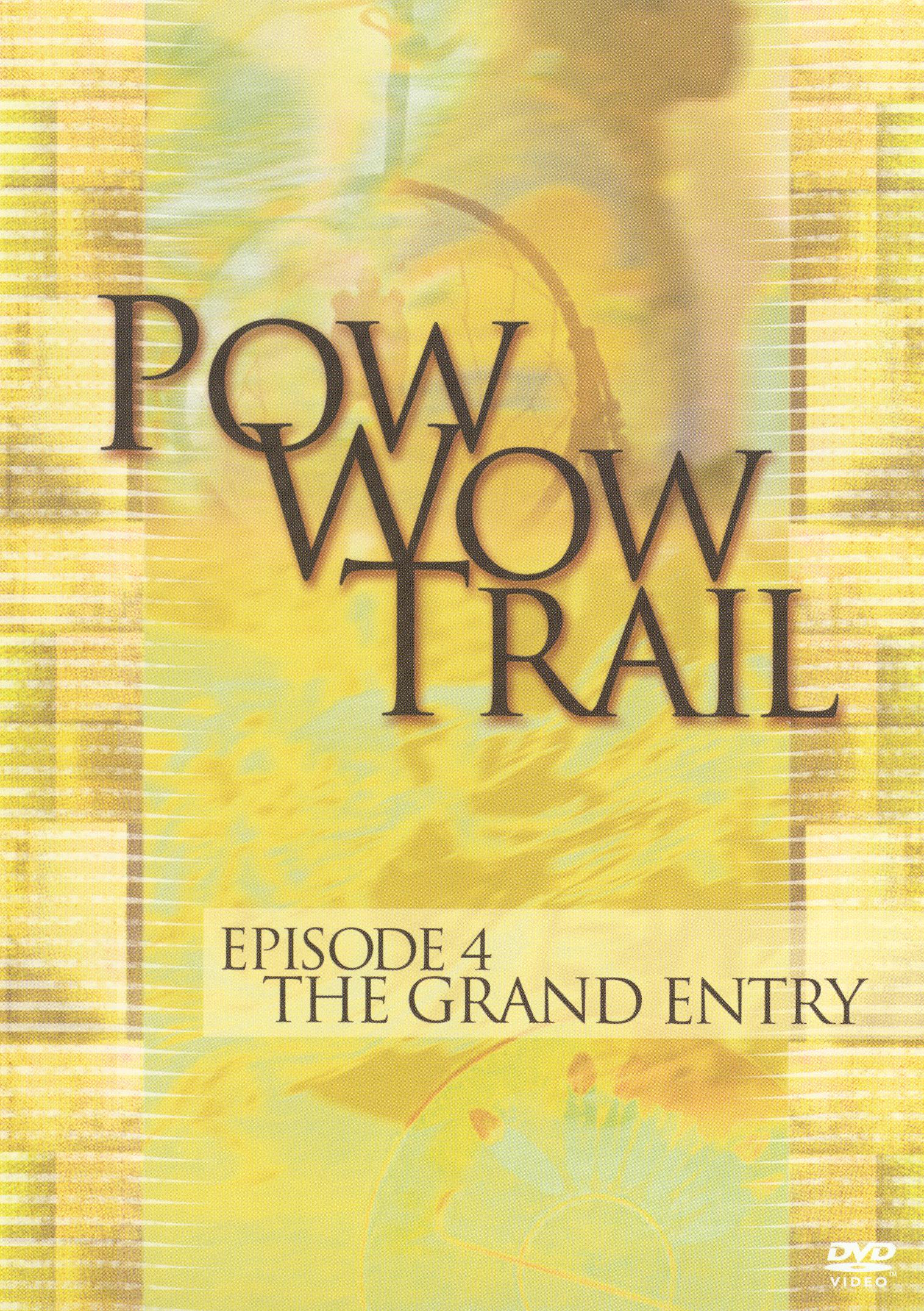 Pow Wow Trail, Episode 4: The Grand Entry