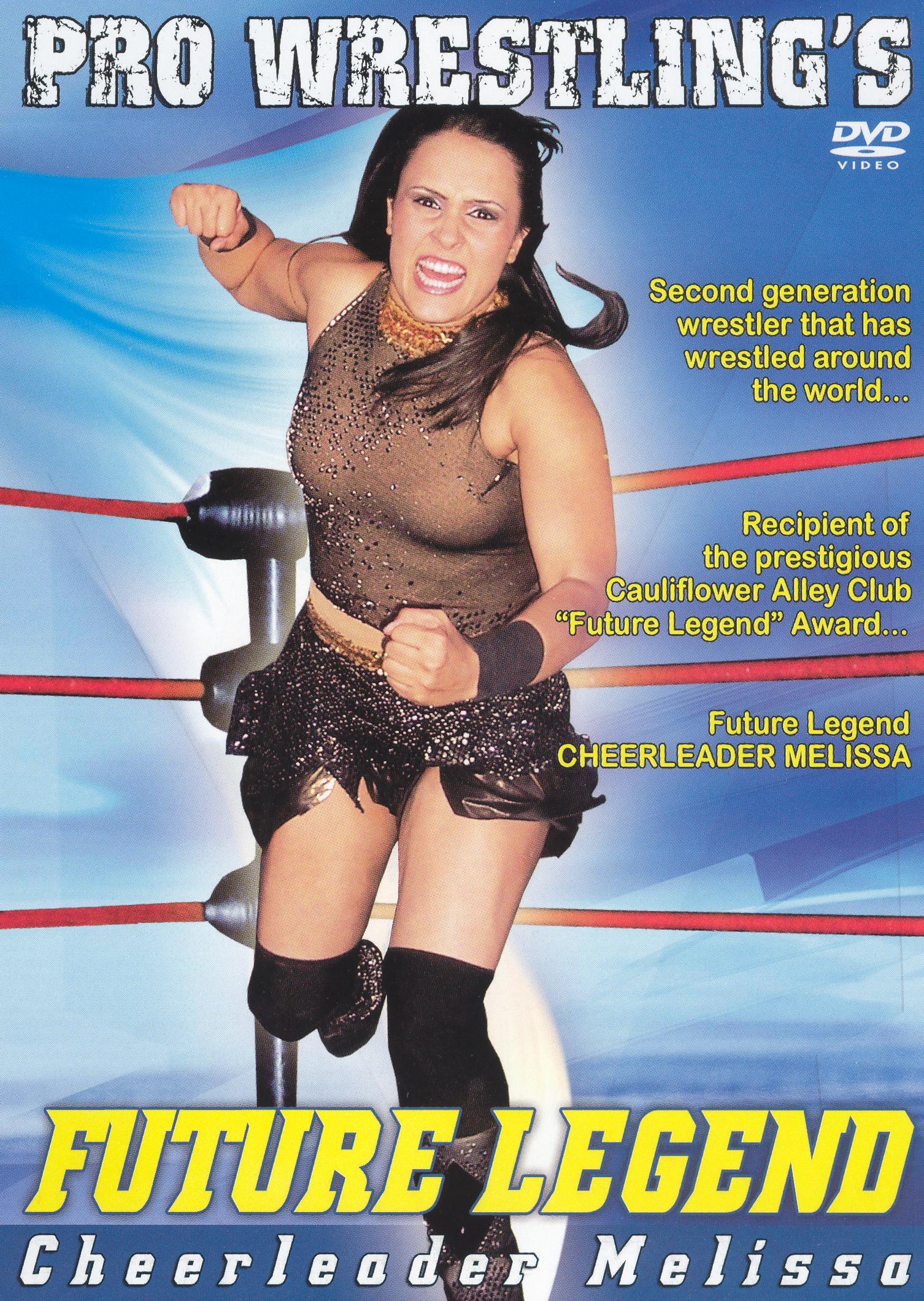 Pro Wrestling's Future Legend: Cheerleader Melissa