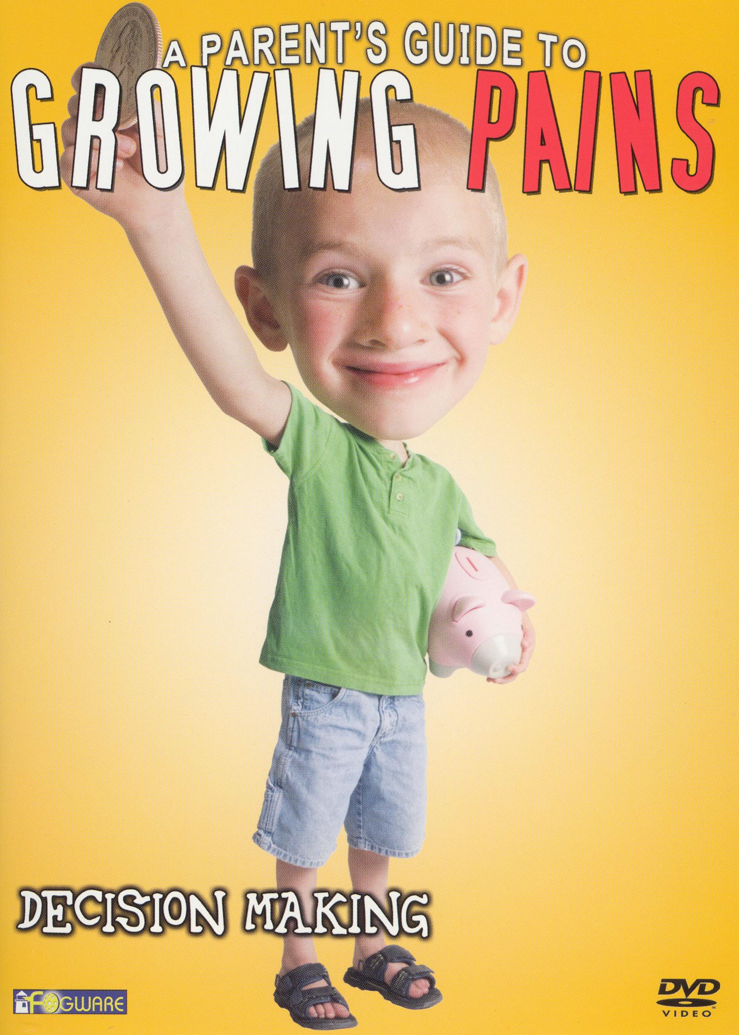 A Parent's Guide to Growing Pains: Decision Making