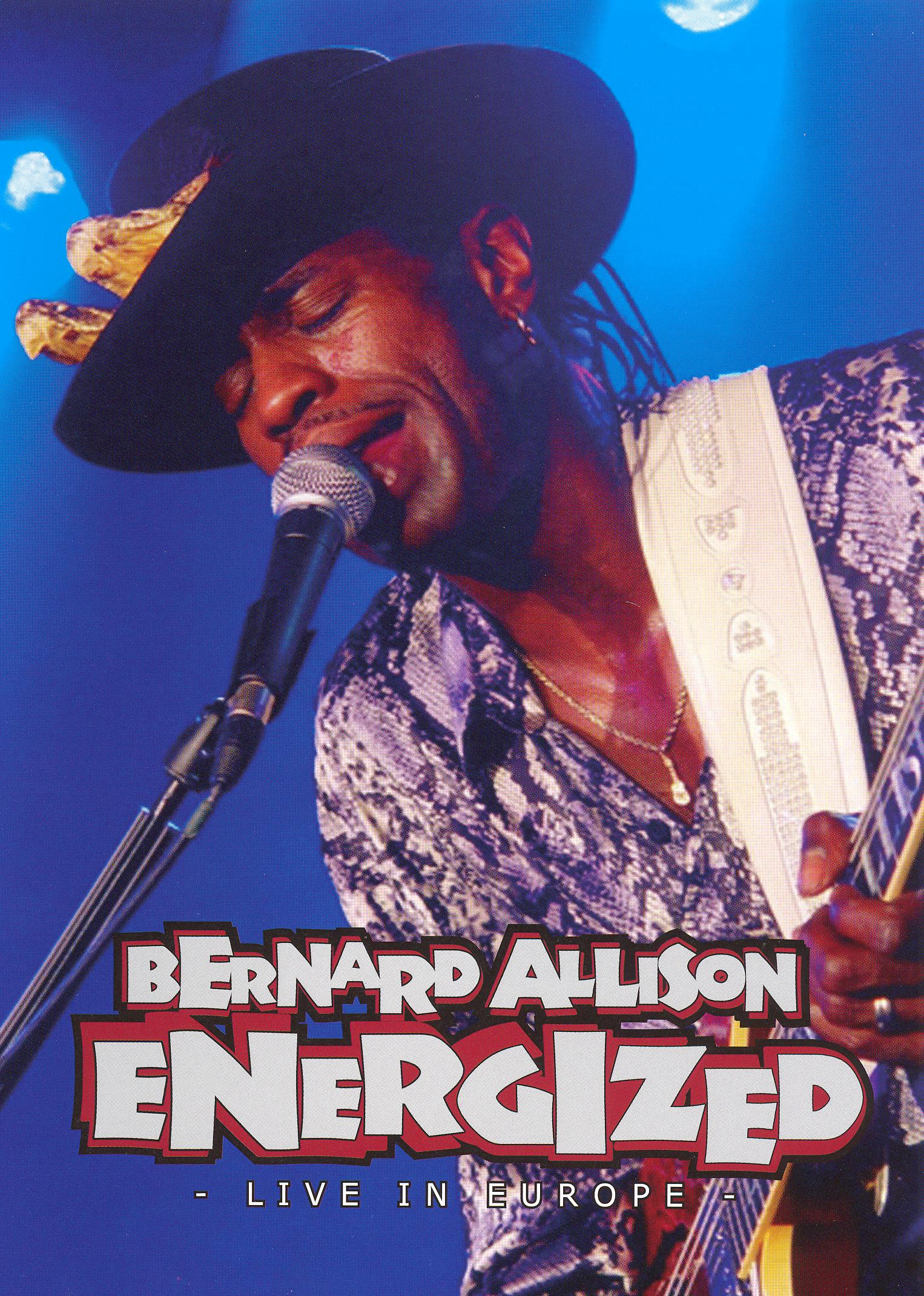 Bernard Allison: Energized - Live in Europe