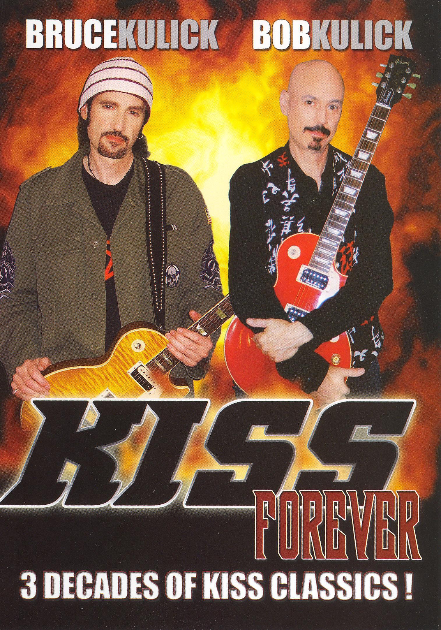 Bruce Kulick/Bob Kulick: Kiss Forever - 3 Decades of Kiss Classics