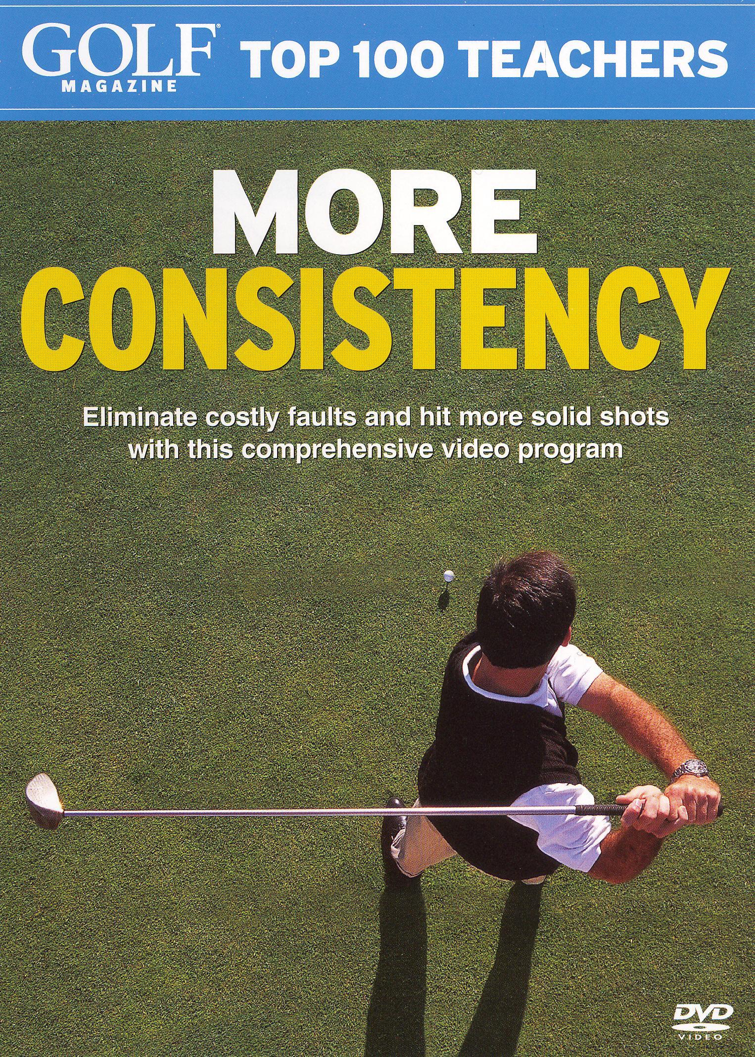 Golf Magazine: Top 100 Teachers - More Consistency