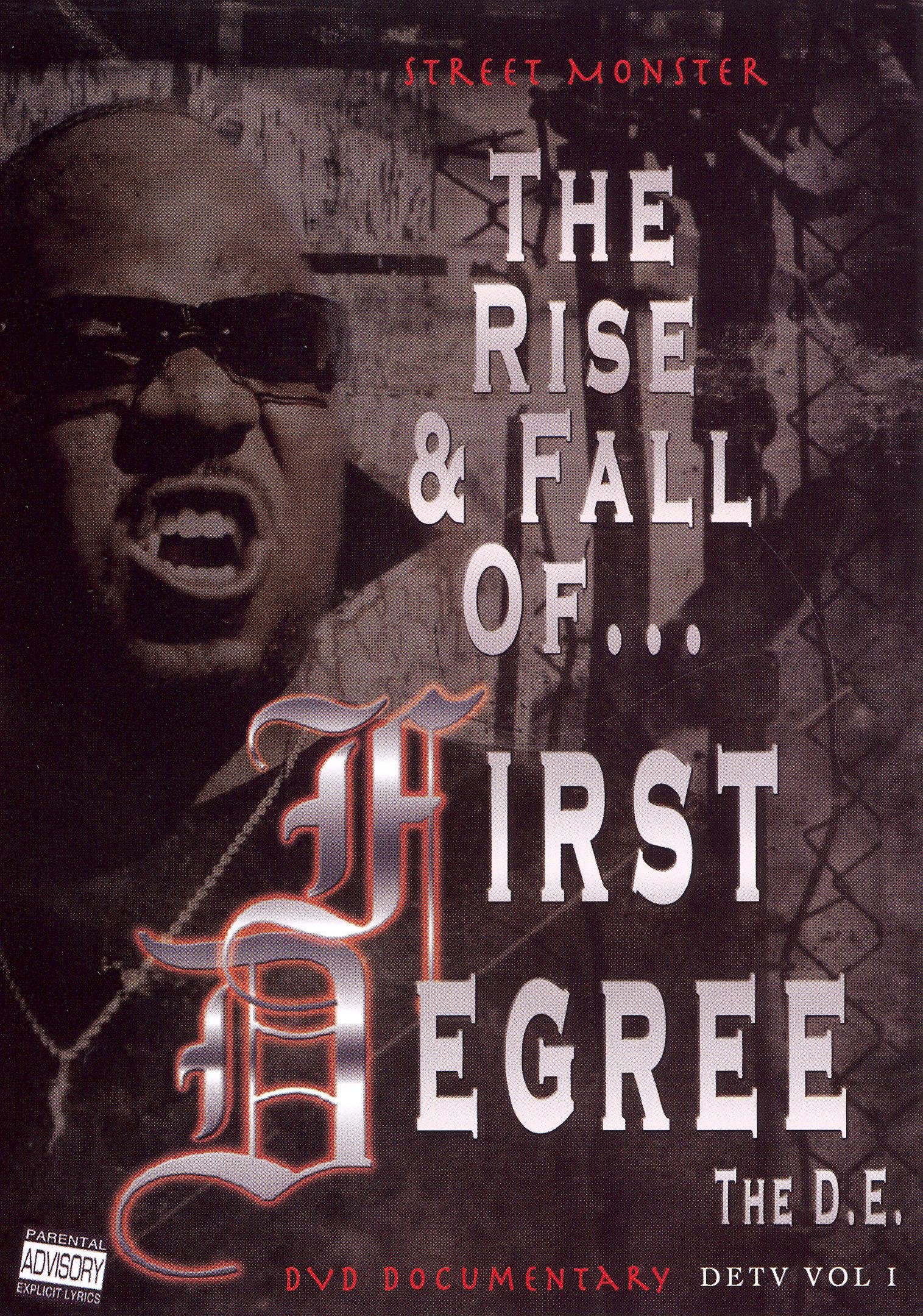 First Degree the D.E.: Street Monster - The Rise and Fall of First Degree the D.E.