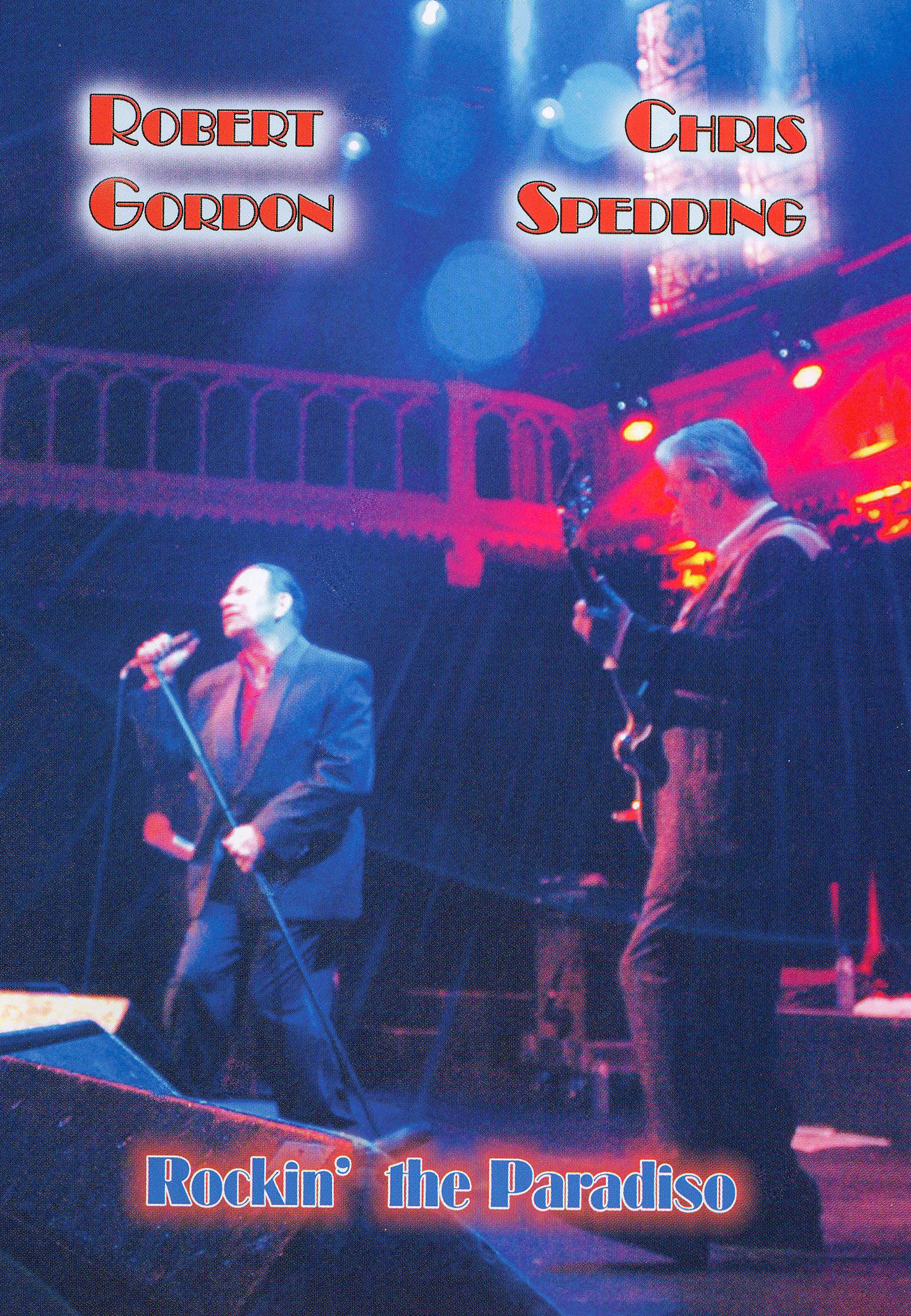 Robert Gordon and Chris Spedding: Rockin the Paradiso