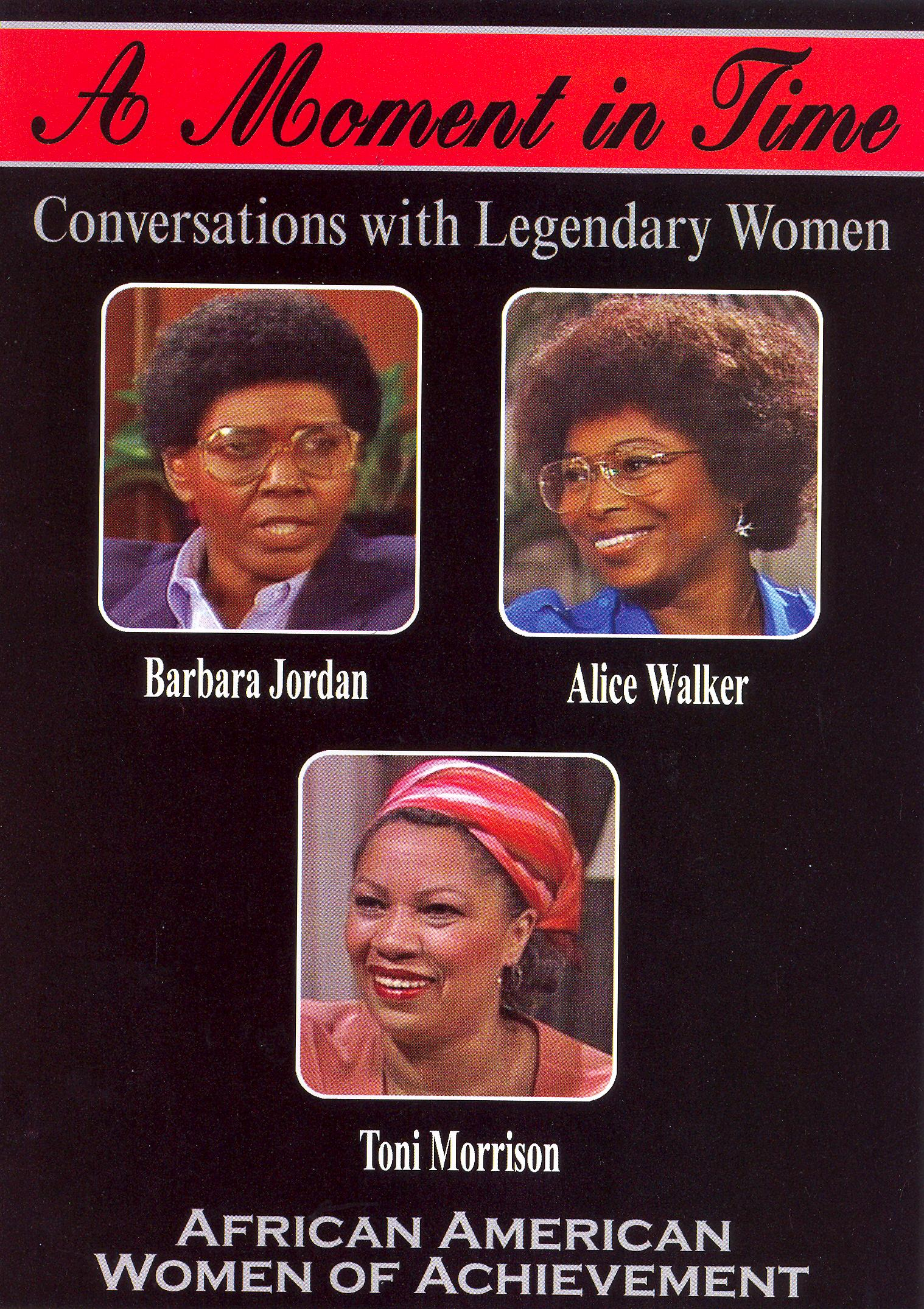 A Moment in Time: Conversations With Legendary Women - African American Women of Achievement