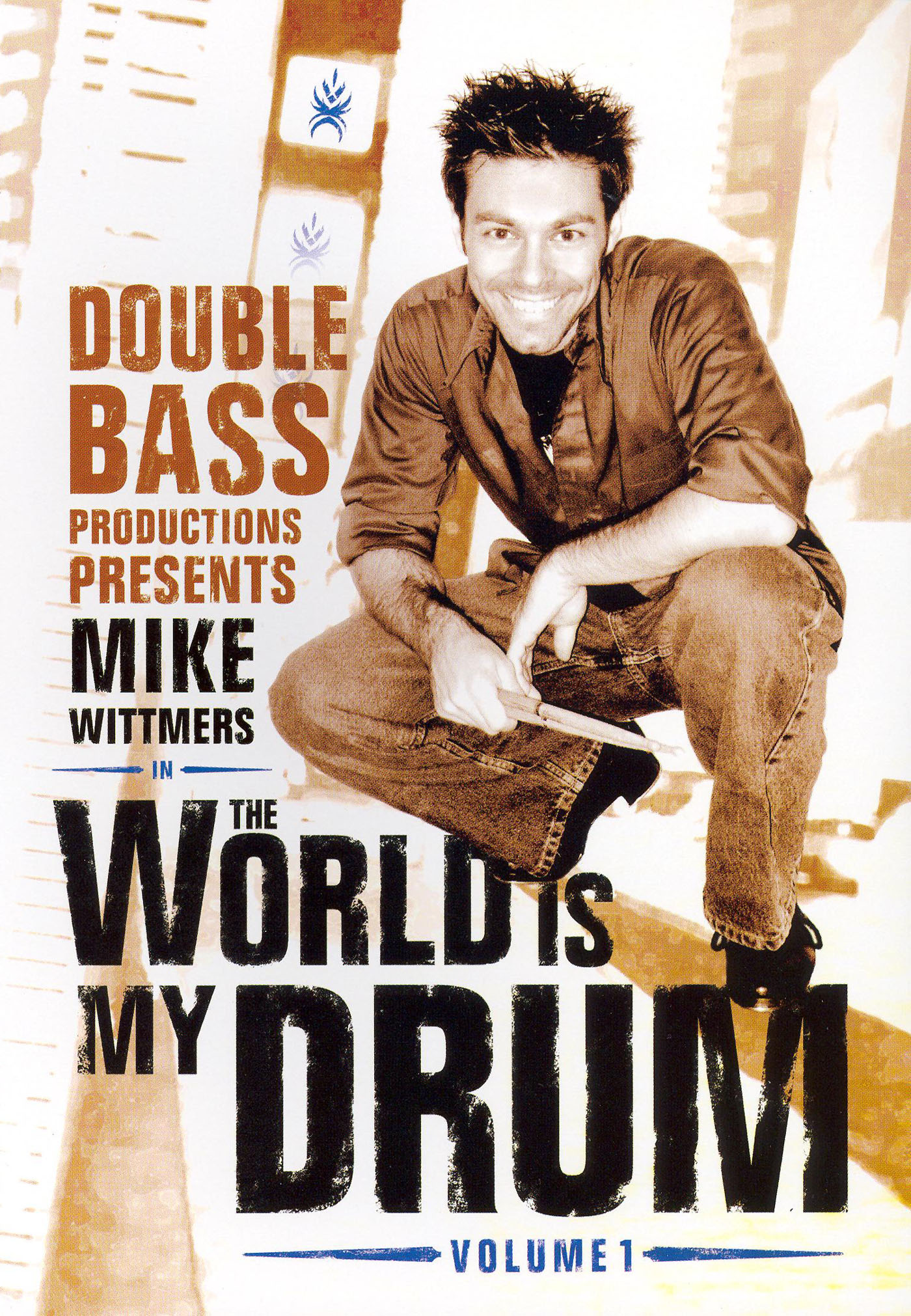 Mike Wittmers: The World Is My Drum, Vol. 1