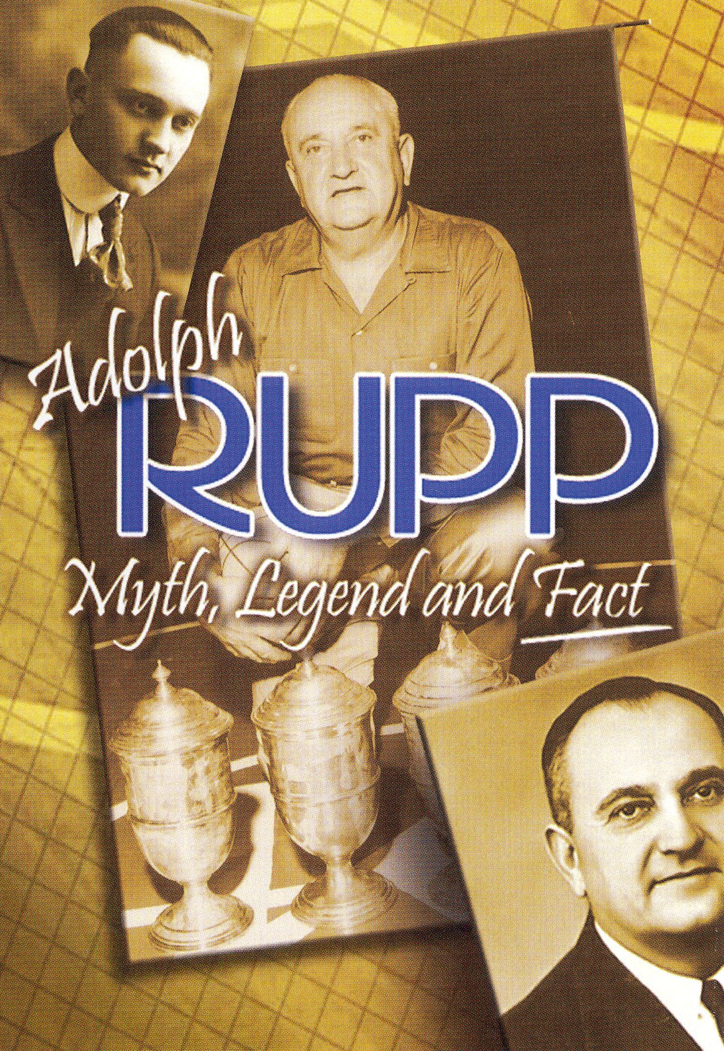 Adolph Rupp: Myth, Legend and Fact