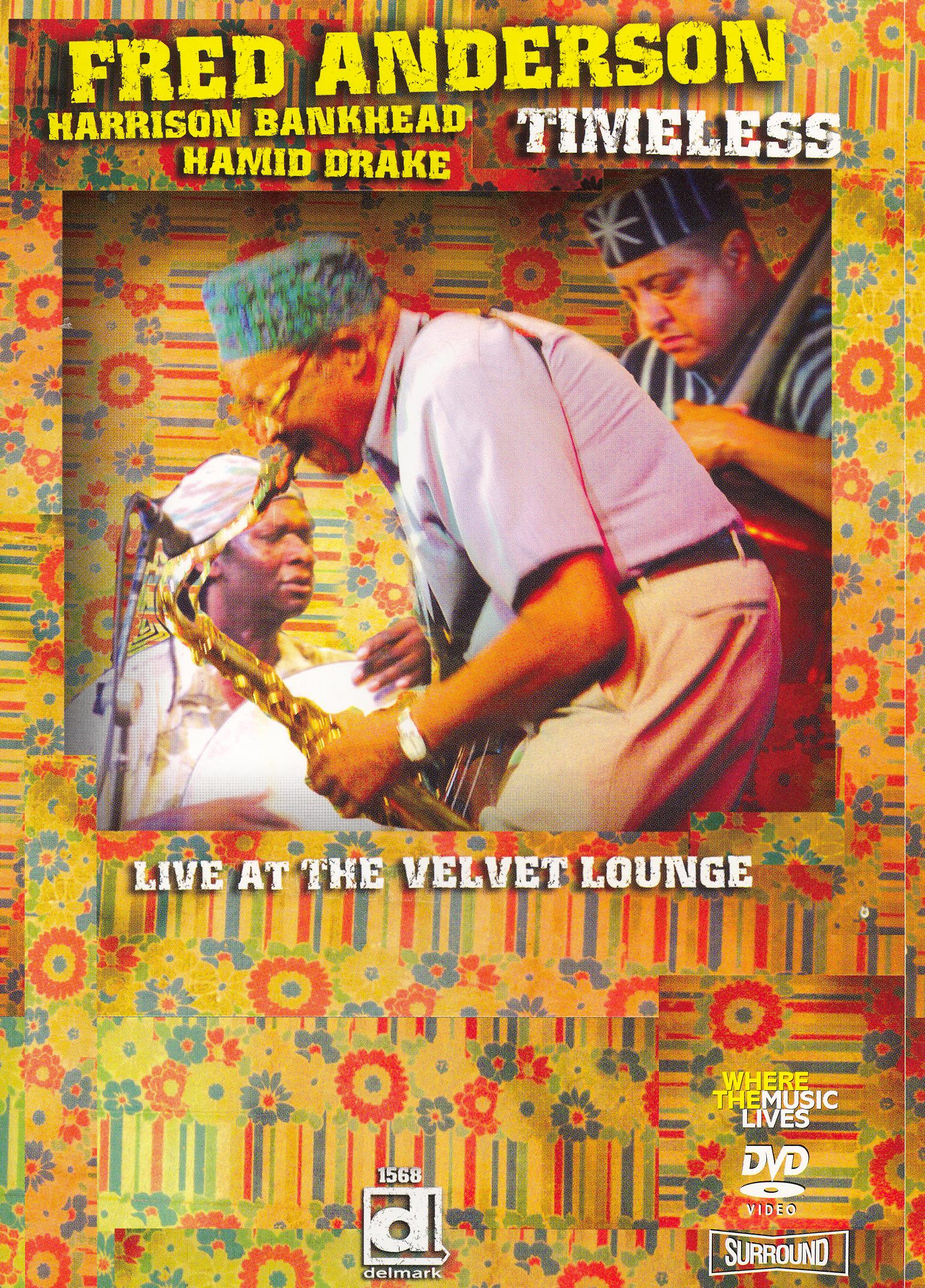 Fred Anderson: Timeless - Live at the Velvet Lounge