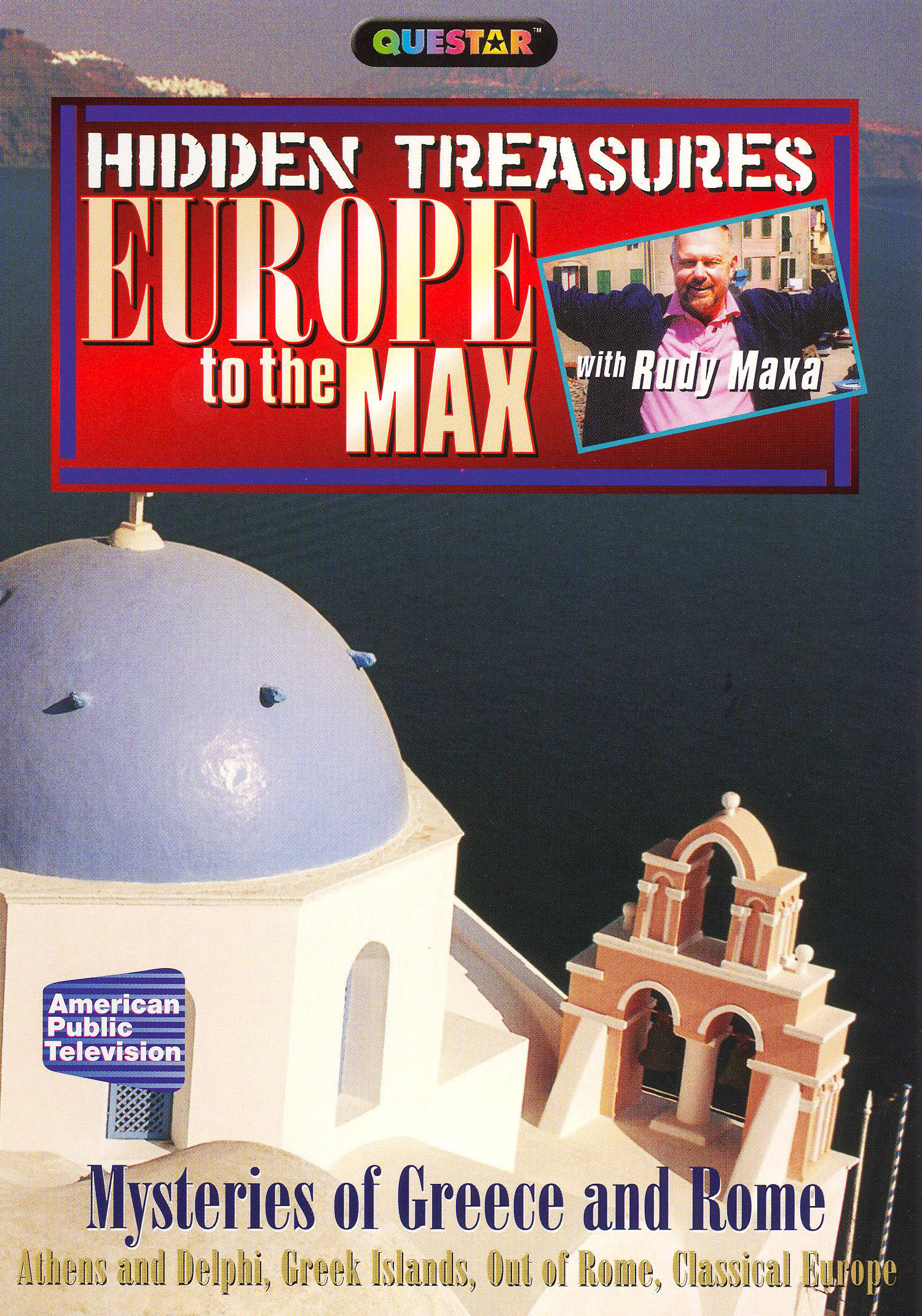Rudy Maxa: Europe to the Max: Hidden Treasures - Mysteries of Greece and Rome