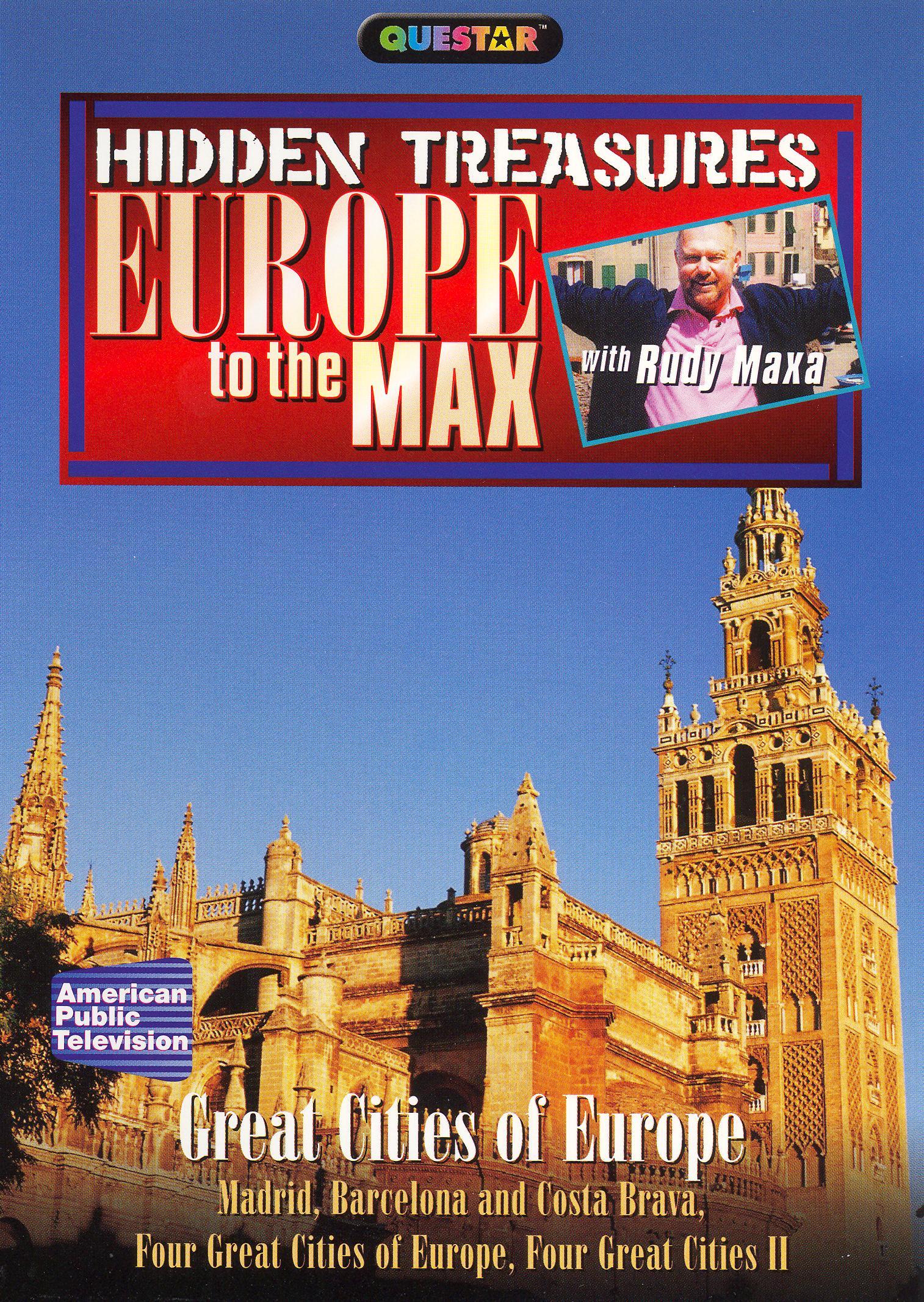 Rudy Maxa: Europe to the Max: Hidden Treasures - Great Cities of Europe