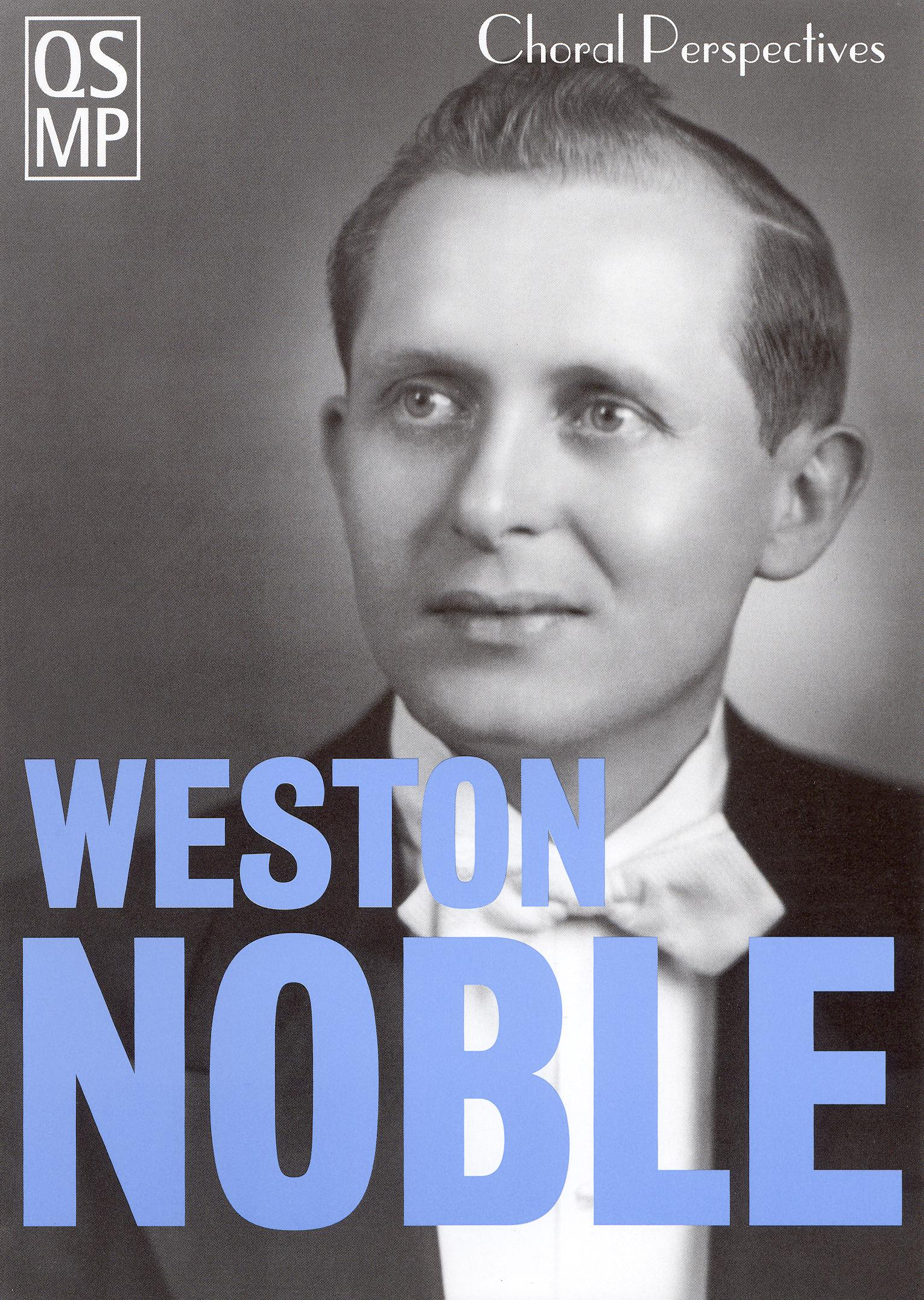 Weston Noble: Choral Perspectives