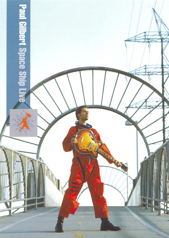 Paul Gilbert: Space Ship Live