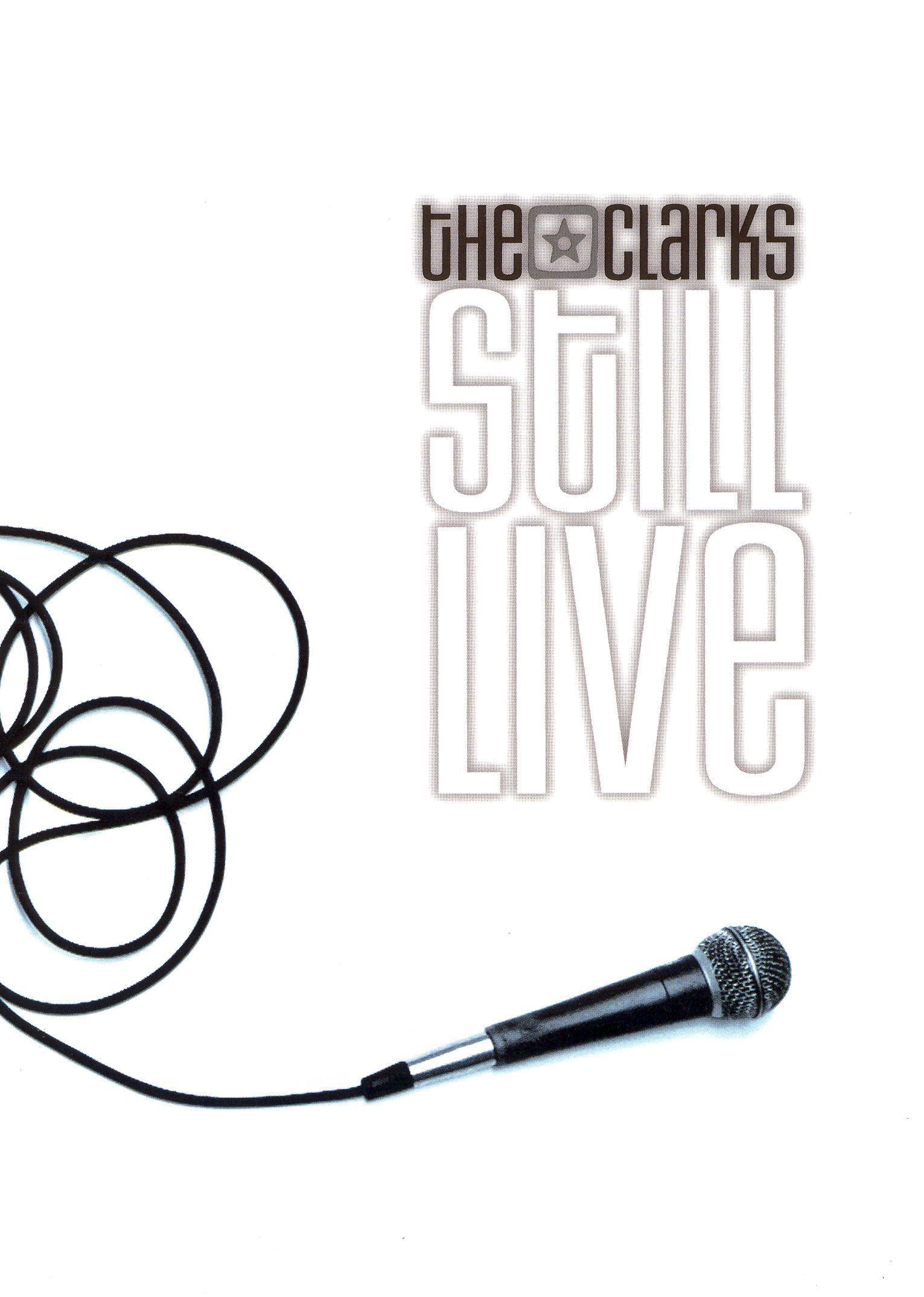 The Clarks: Still Live