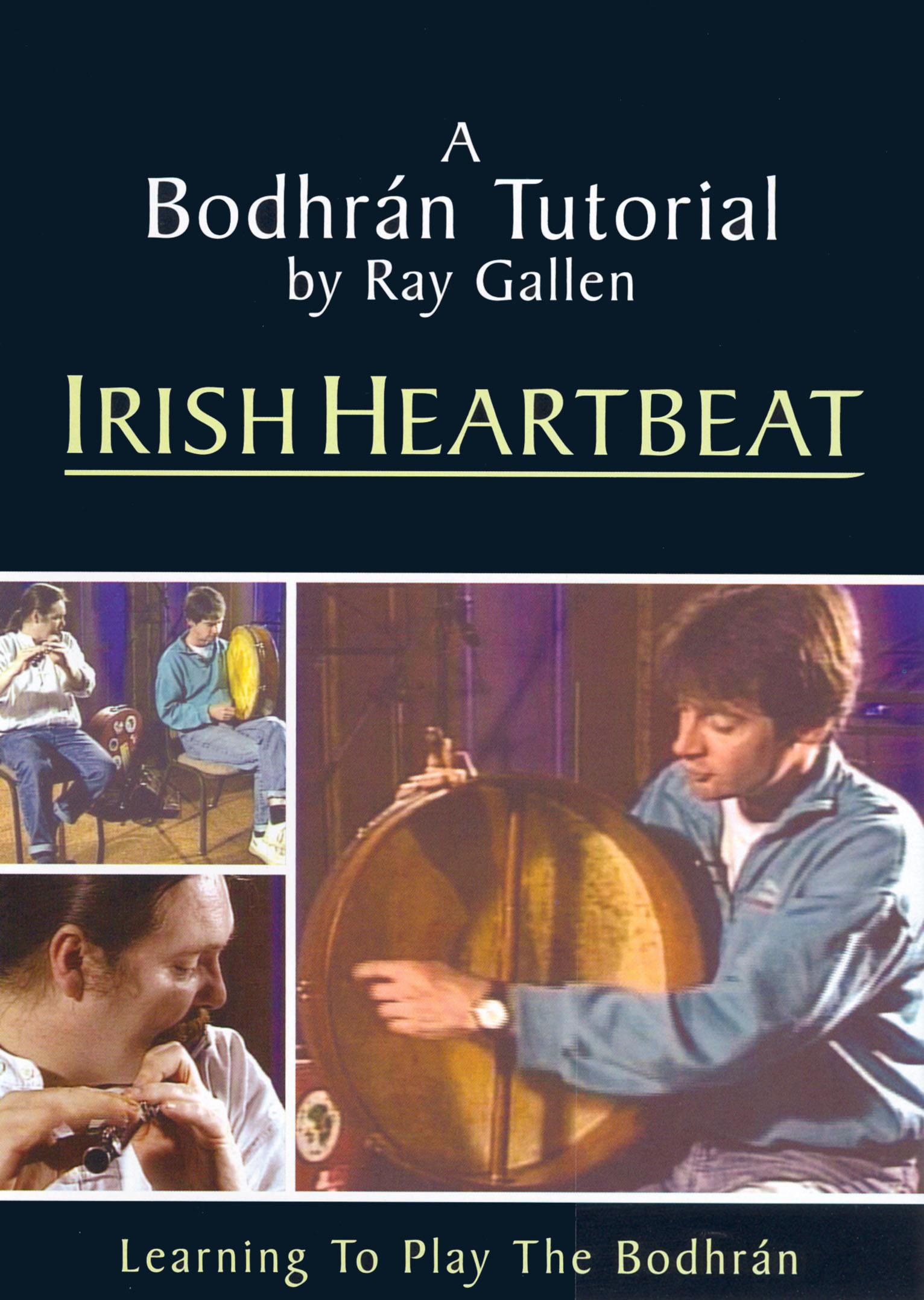Ray Gallen: Bodhran Tutorial - Irish Heartbeat