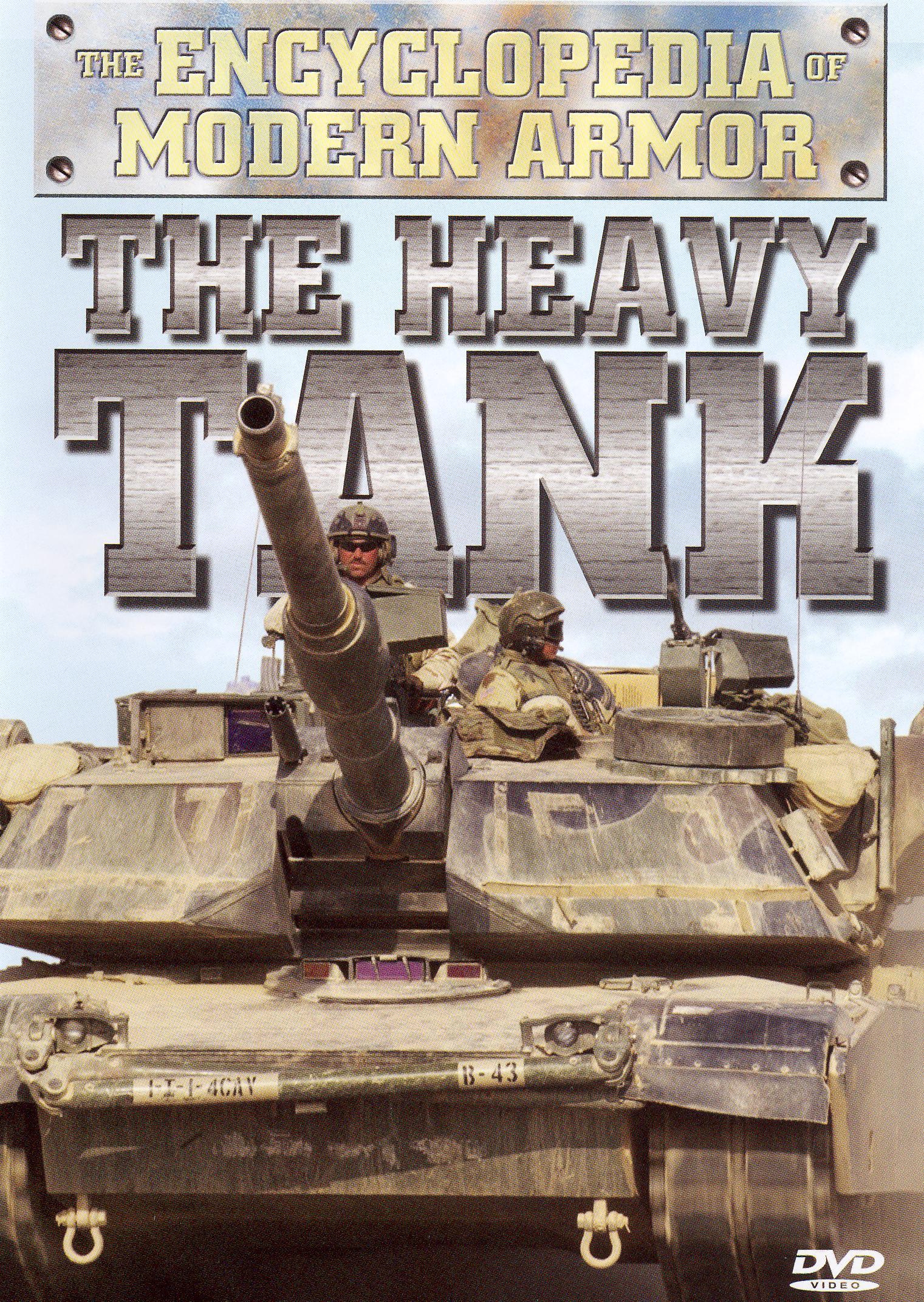 The Encyclopedia of Modern Armor: The Heavy Tank