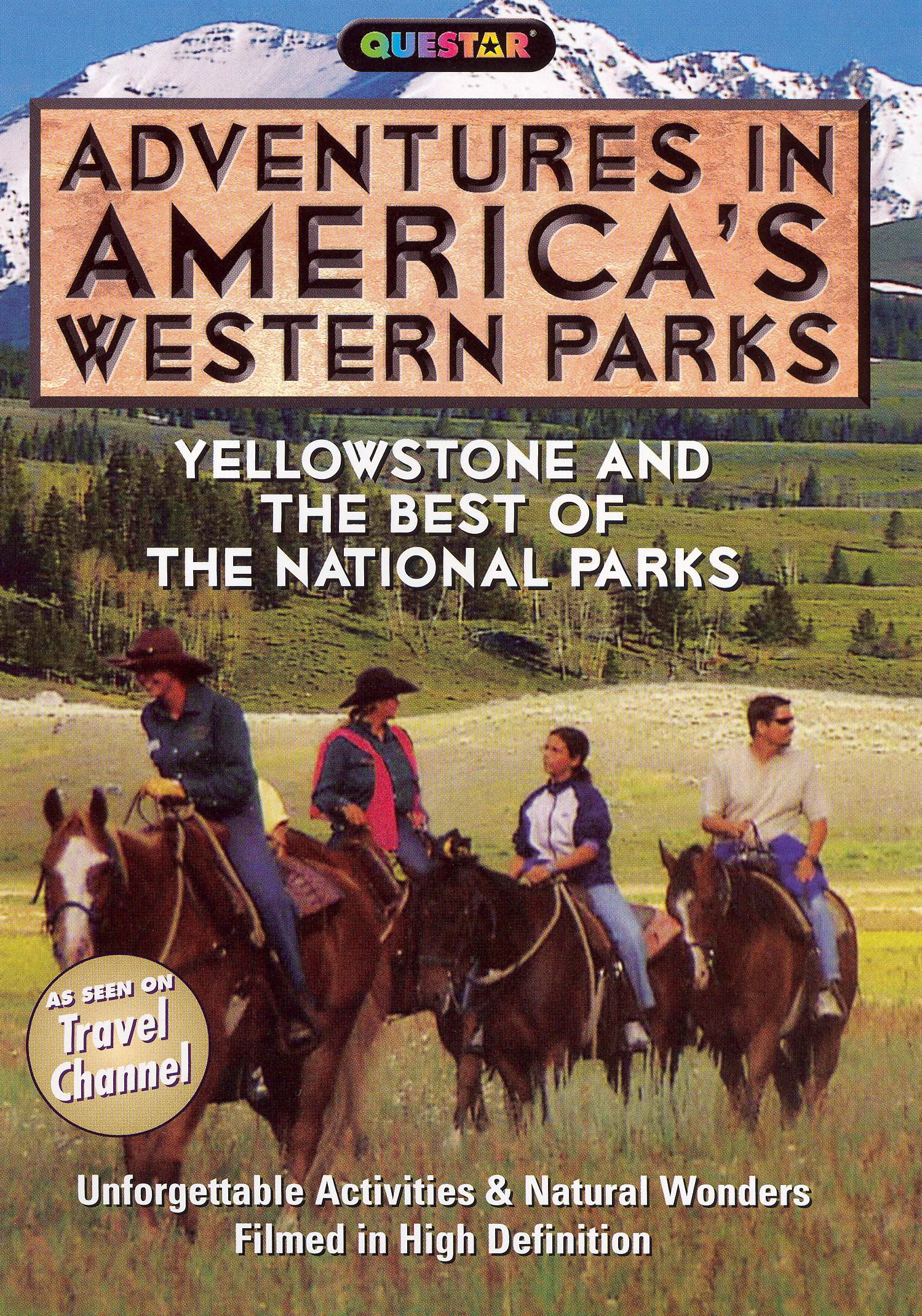 Adventures in America's Western Parks: Yellowstone and the Best of The National Parks