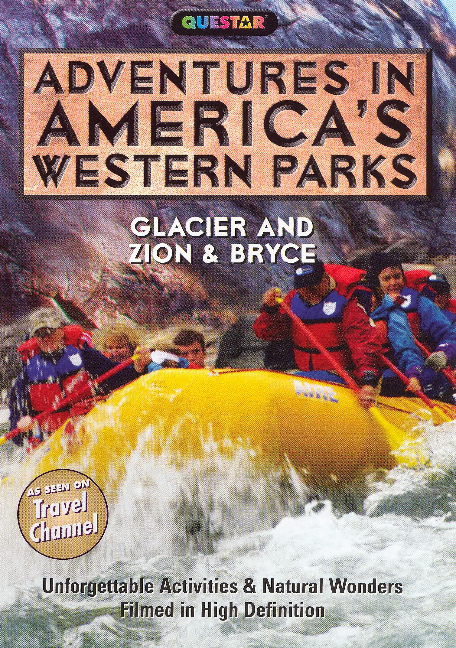 Adventures in America's Western Parks: Glacier and Zion and Bryce