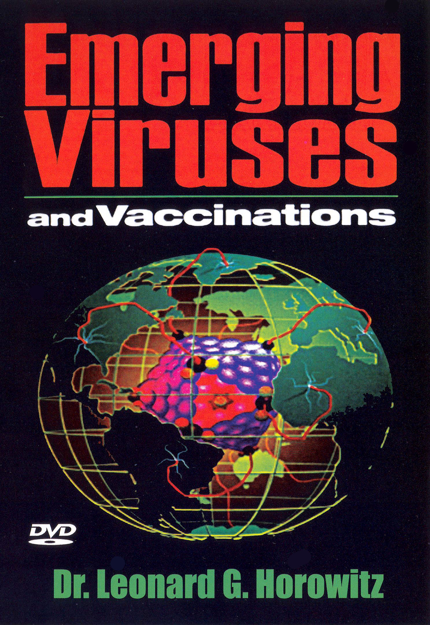 Emerging Viruses and Vaccinations - Dr. Leonard Horowitz