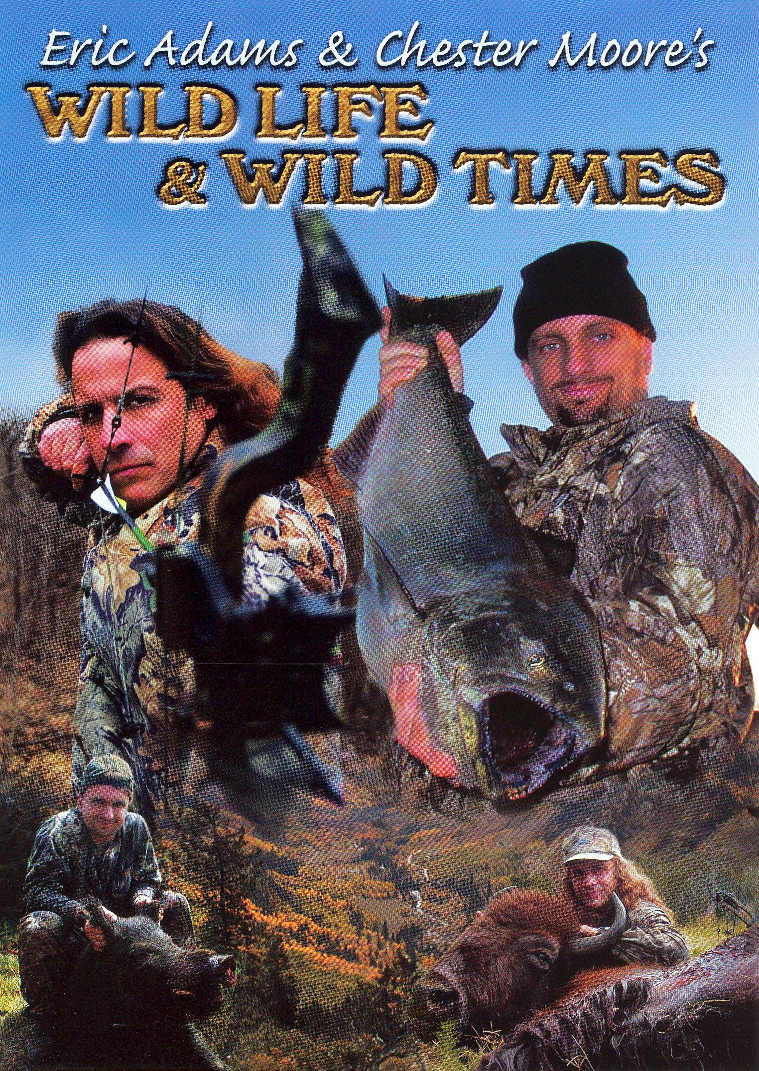 Eric Adams & Chester Moore's Wild Life & Wild Times