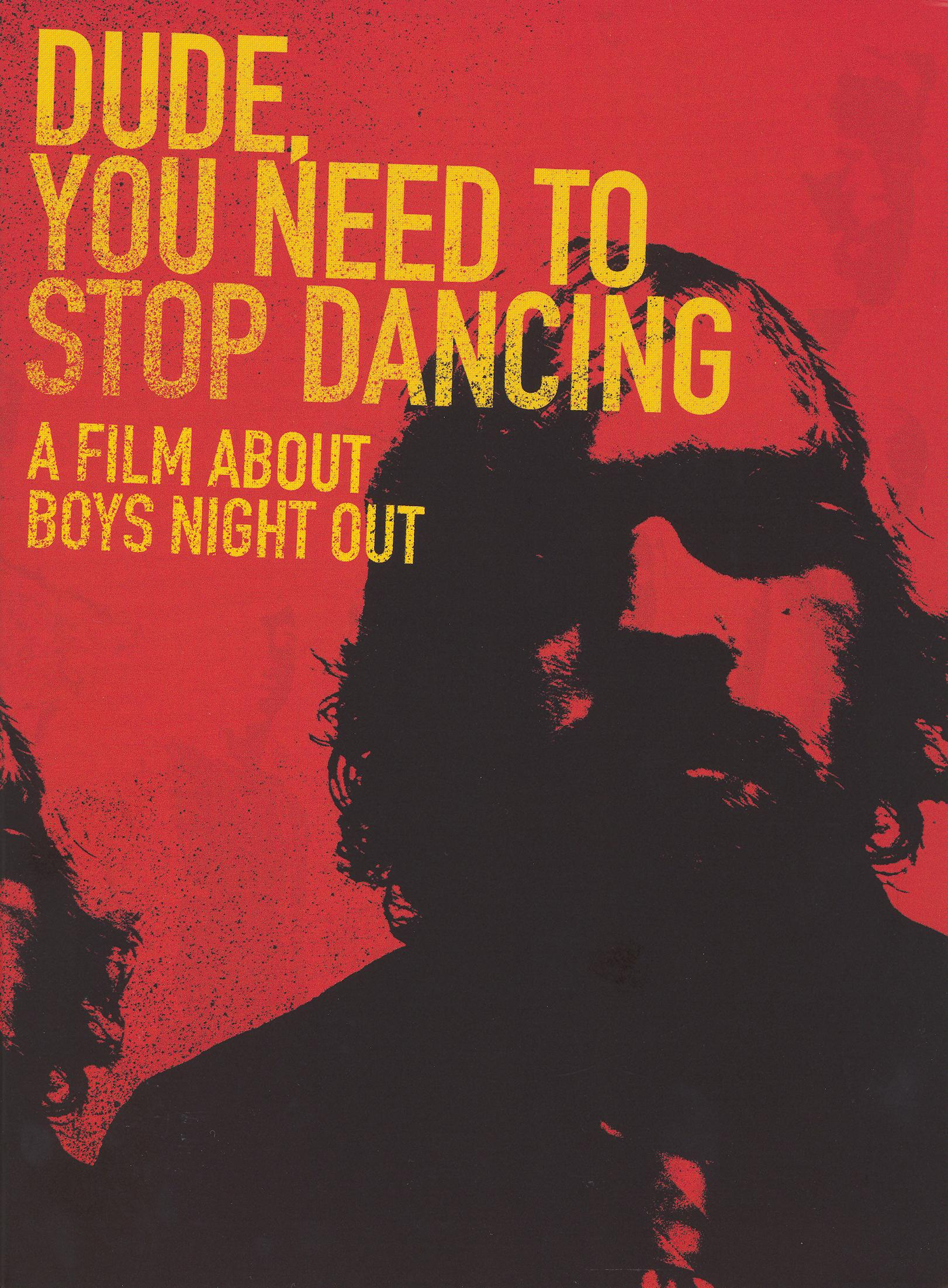 Boys Night Out: Dude, You Need to Stop Dancing