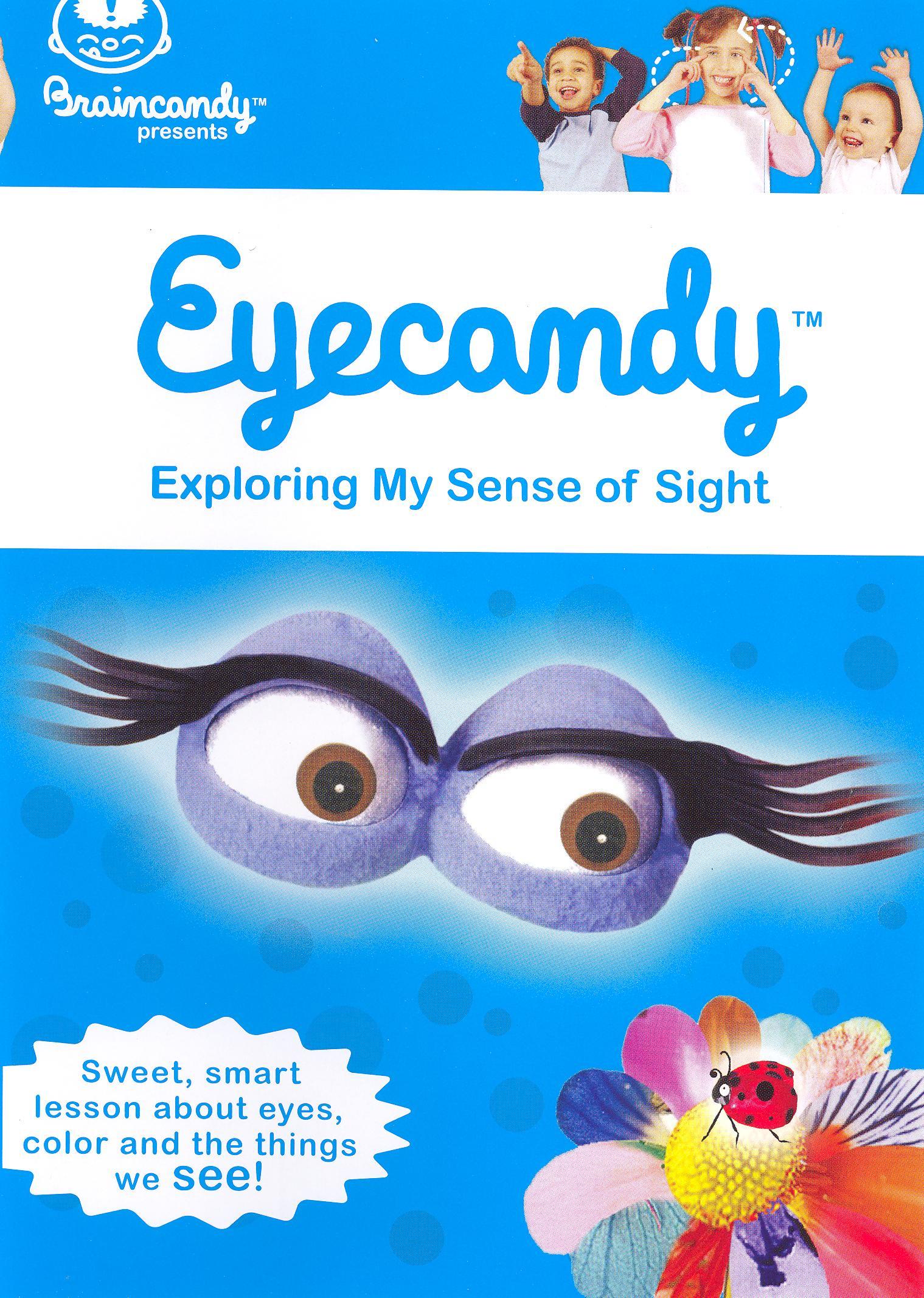 Eyecandy: Exploring My Sense of Sight