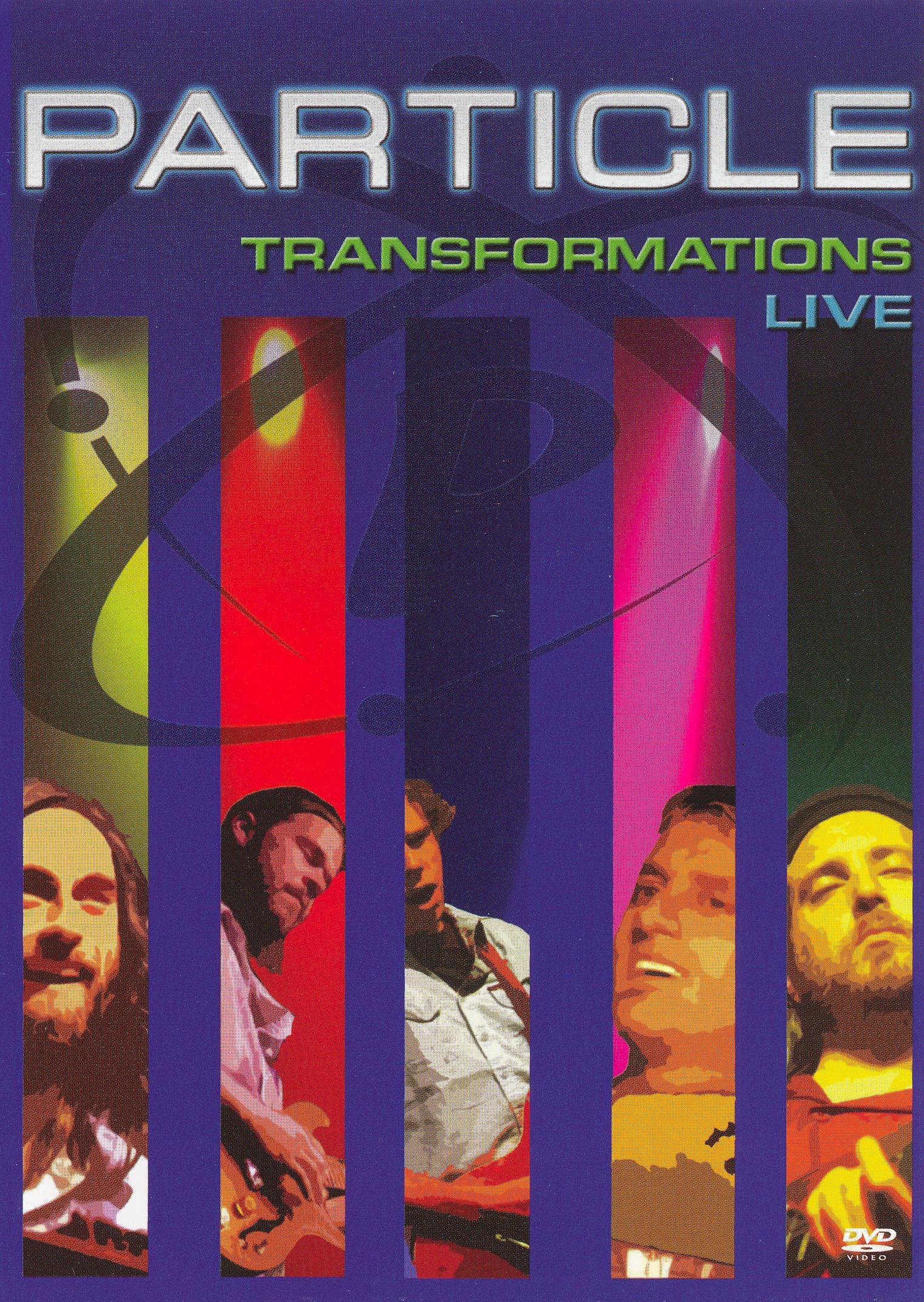 Particle: Transformation Live
