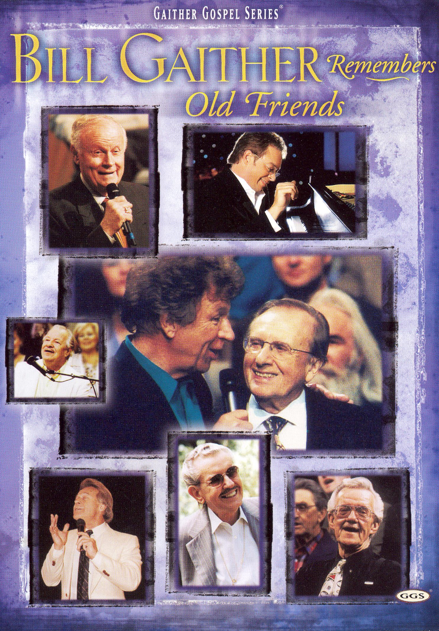 Bill and Gloria Gaither and Their Homecoming Friends: Bill Gaither Remembers Old Friends