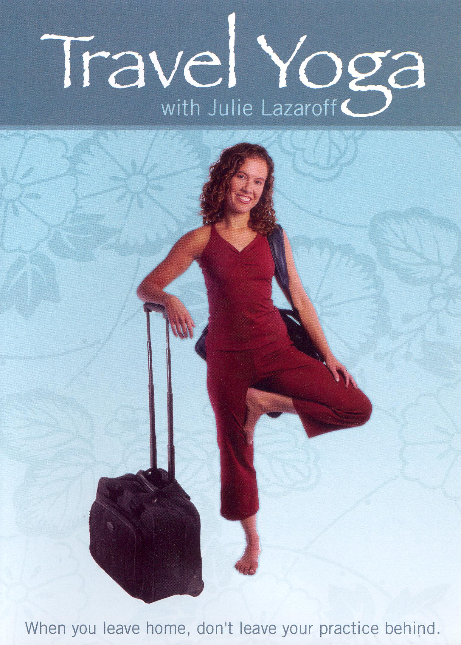 Julie Lazaroff: Travel Yoga