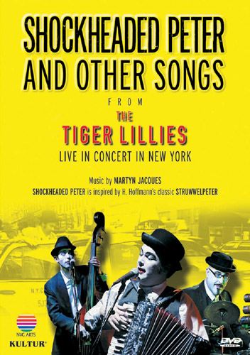 The Tiger Lillies: Shockheaded Peter and Other Songs from the Tiger Lillies