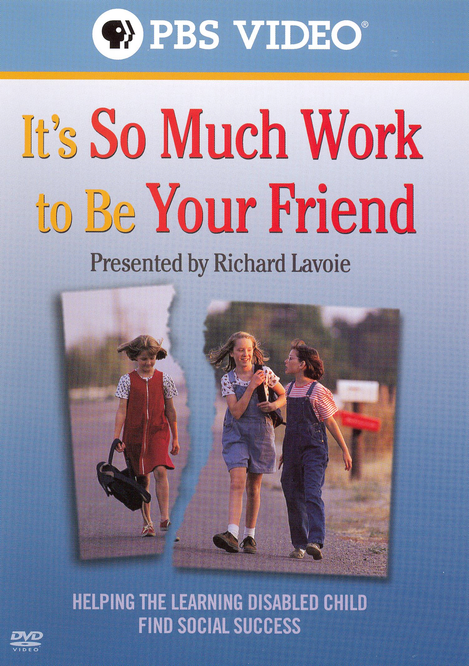 Richard Lavoie: It's So Much Work to Be Your Friend