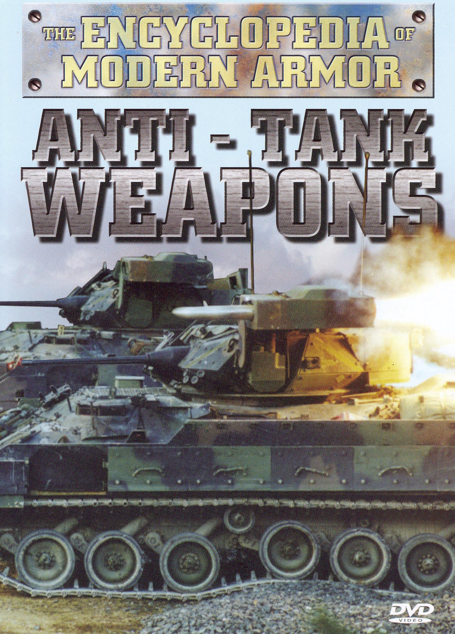 The Encyclopedia of Modern Armor: Anti Tank Weapons