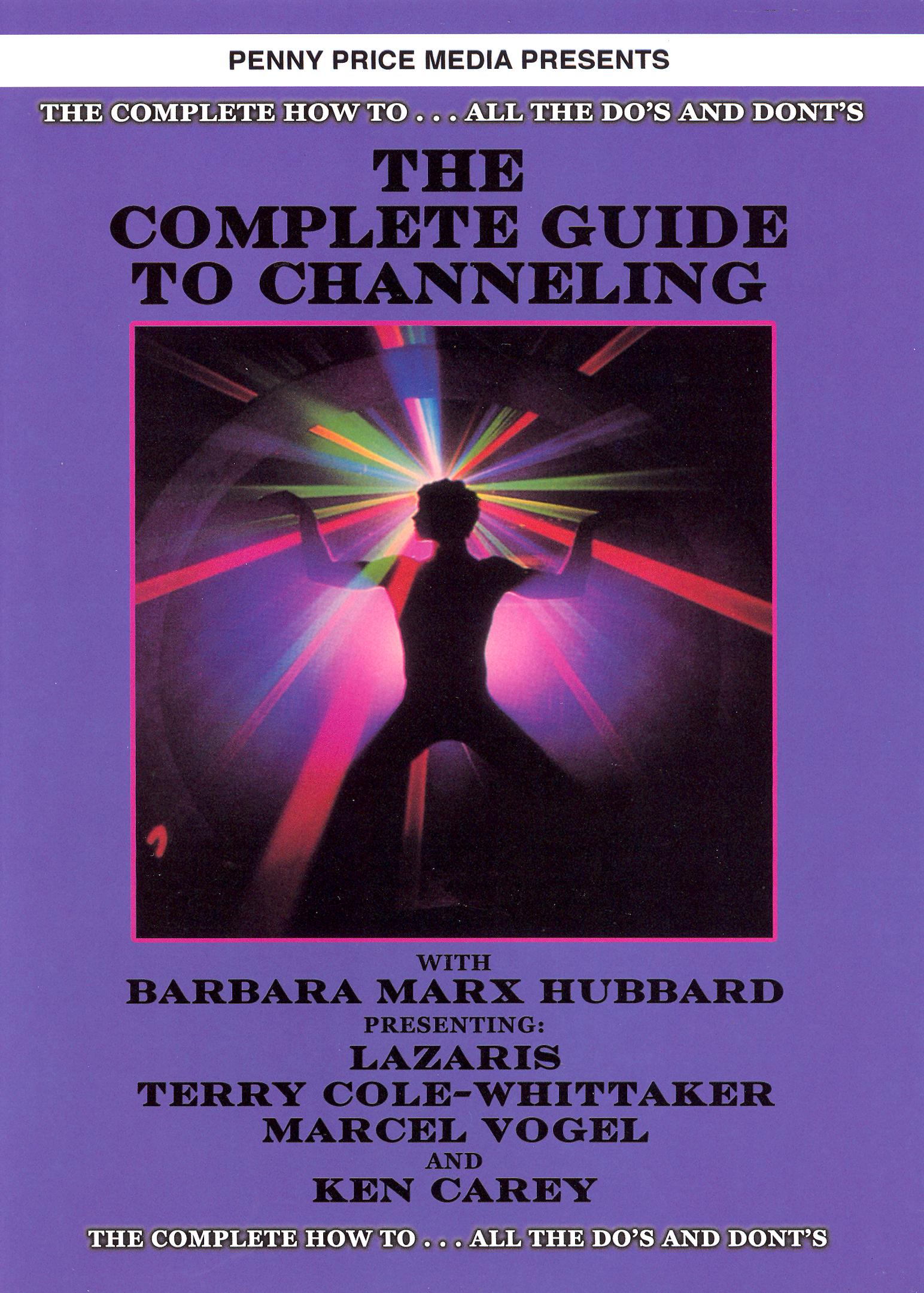 The Complete Guide to Channeling