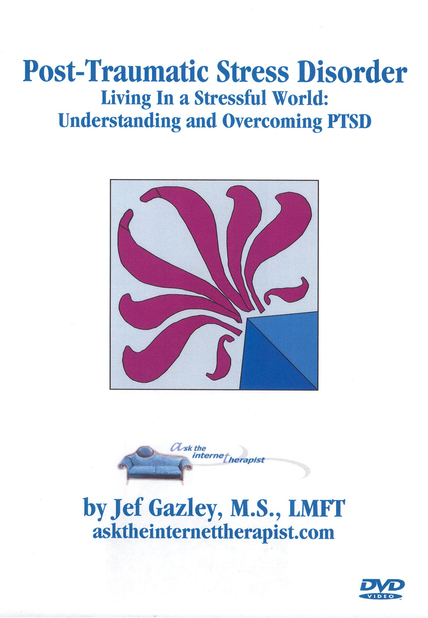 Post-Traumatic Stress Disorder: Living in a Stressful World