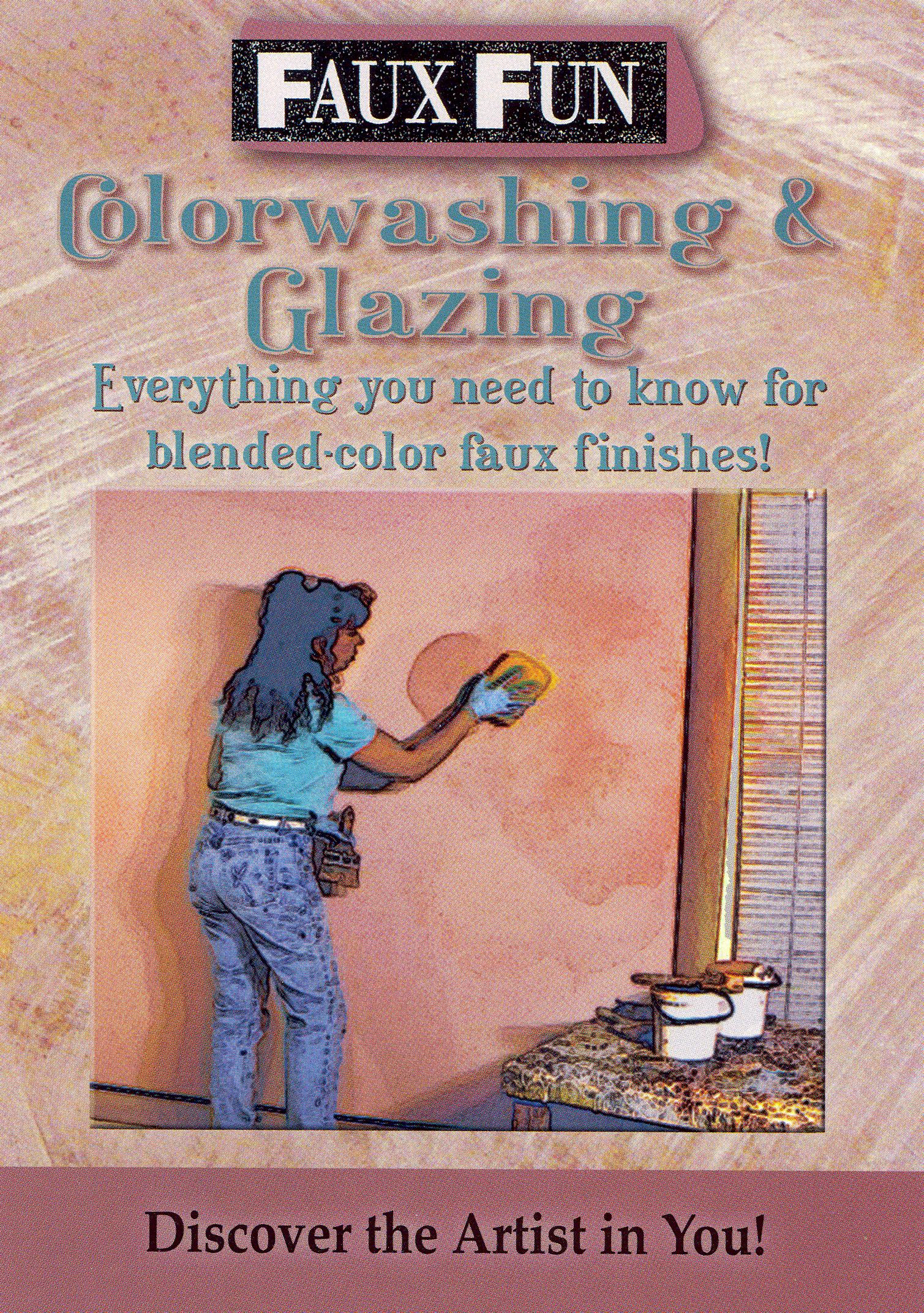 Faux Fun: Color Washing and Glazing