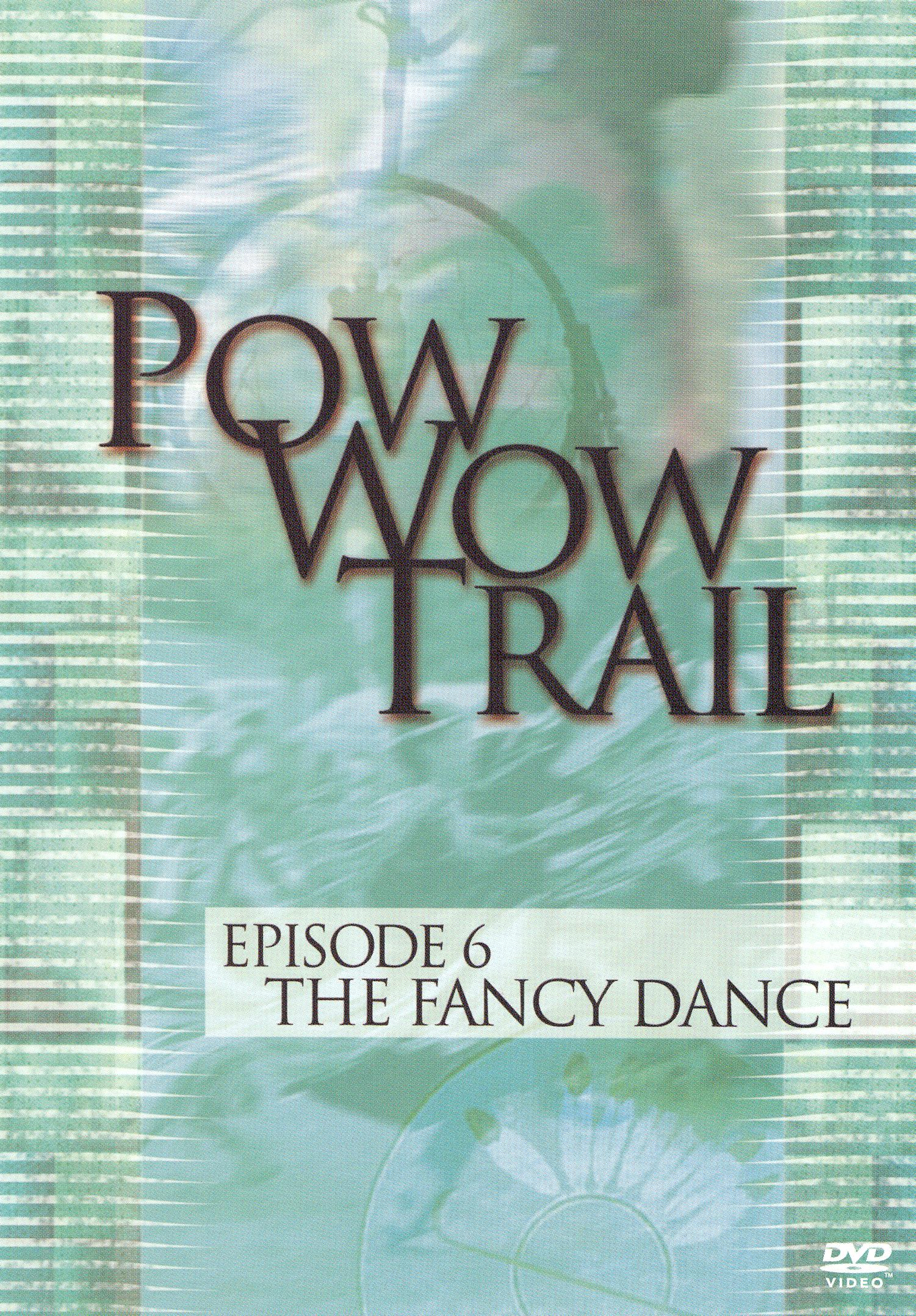 Pow Wow Trail, Episode 6: The Fancy Dance
