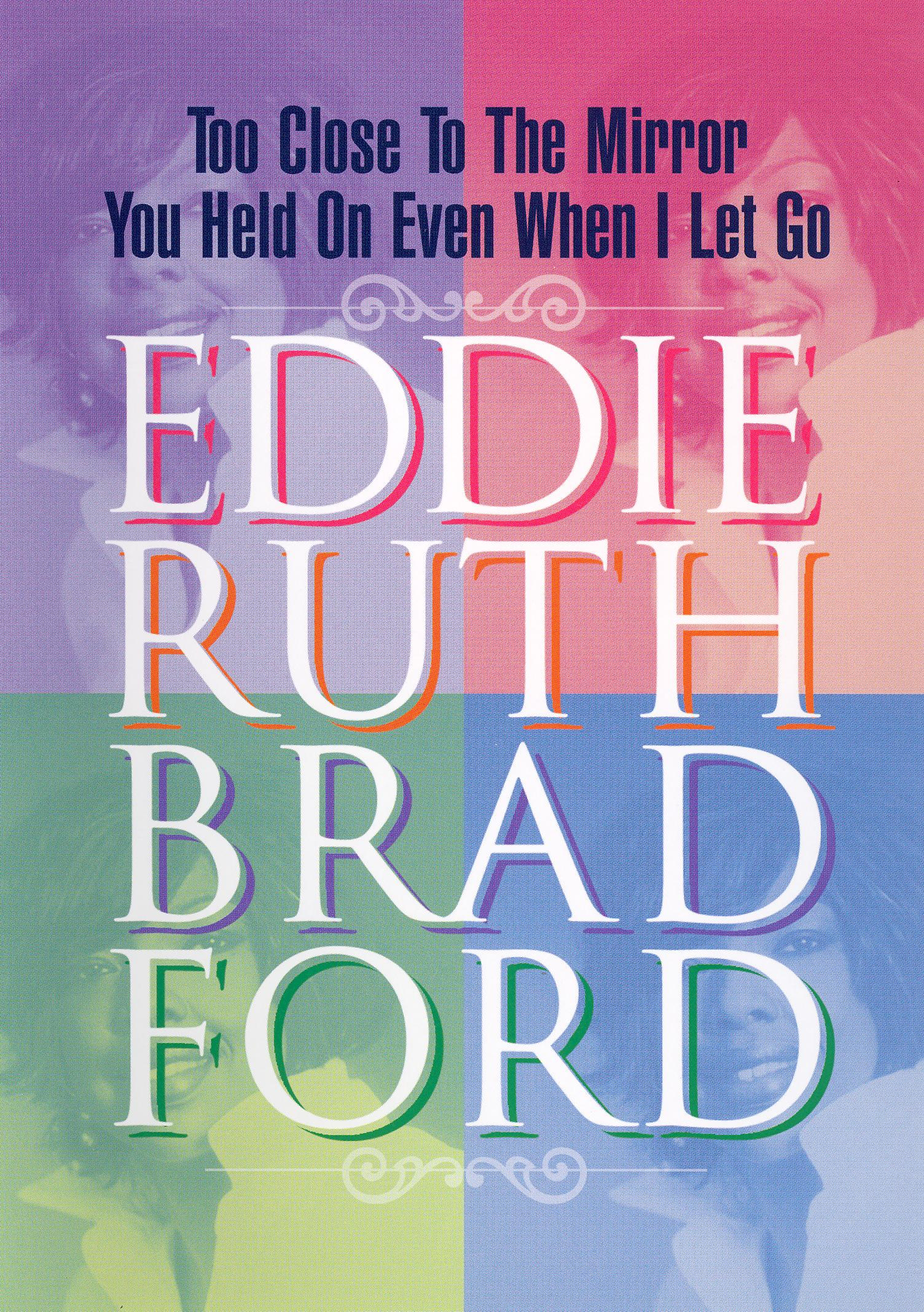 Eddie Ruth Bradford: Too Close to the Mirror/You Held on Even When I