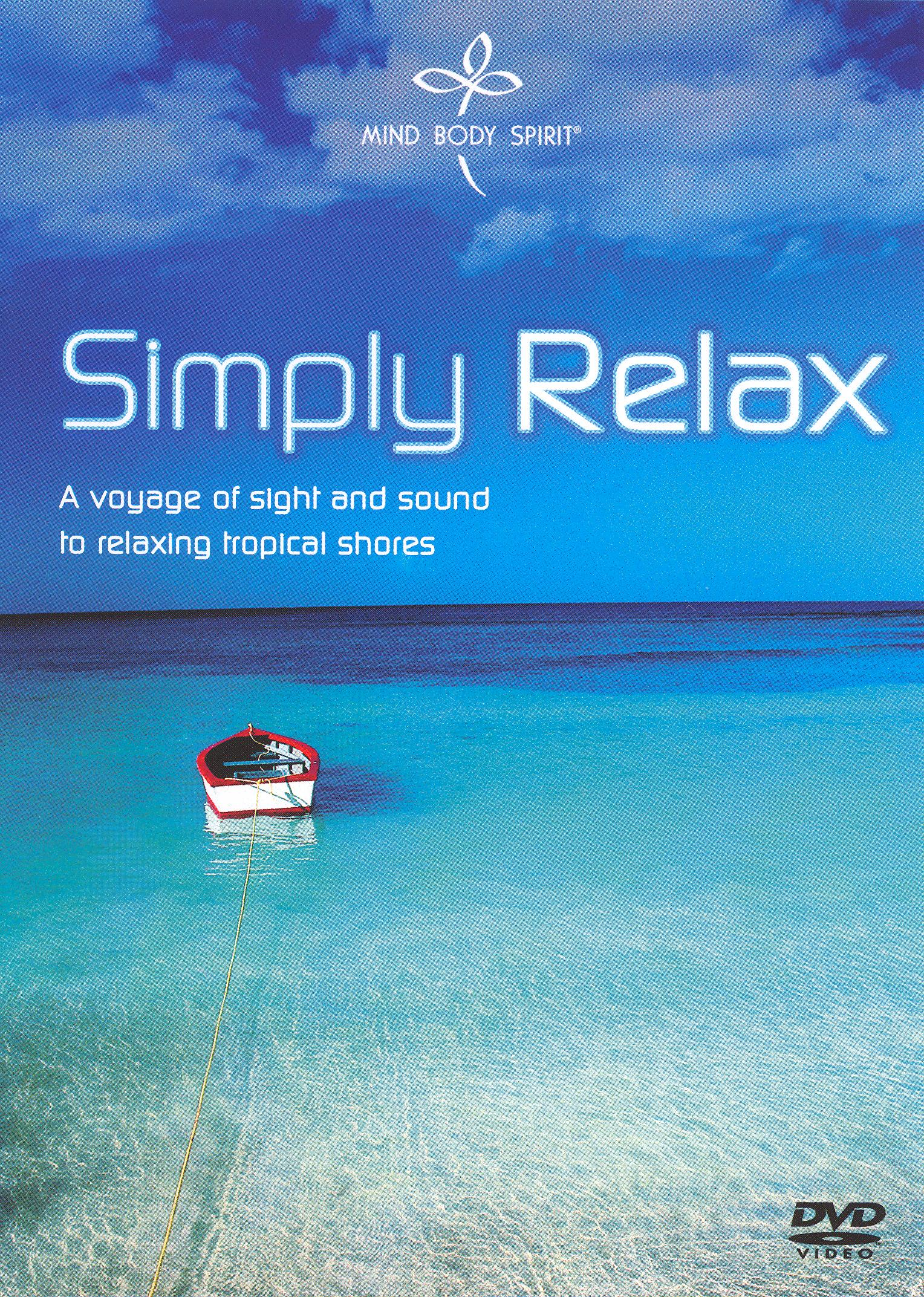 Mind Body Spirit: Simply Relax