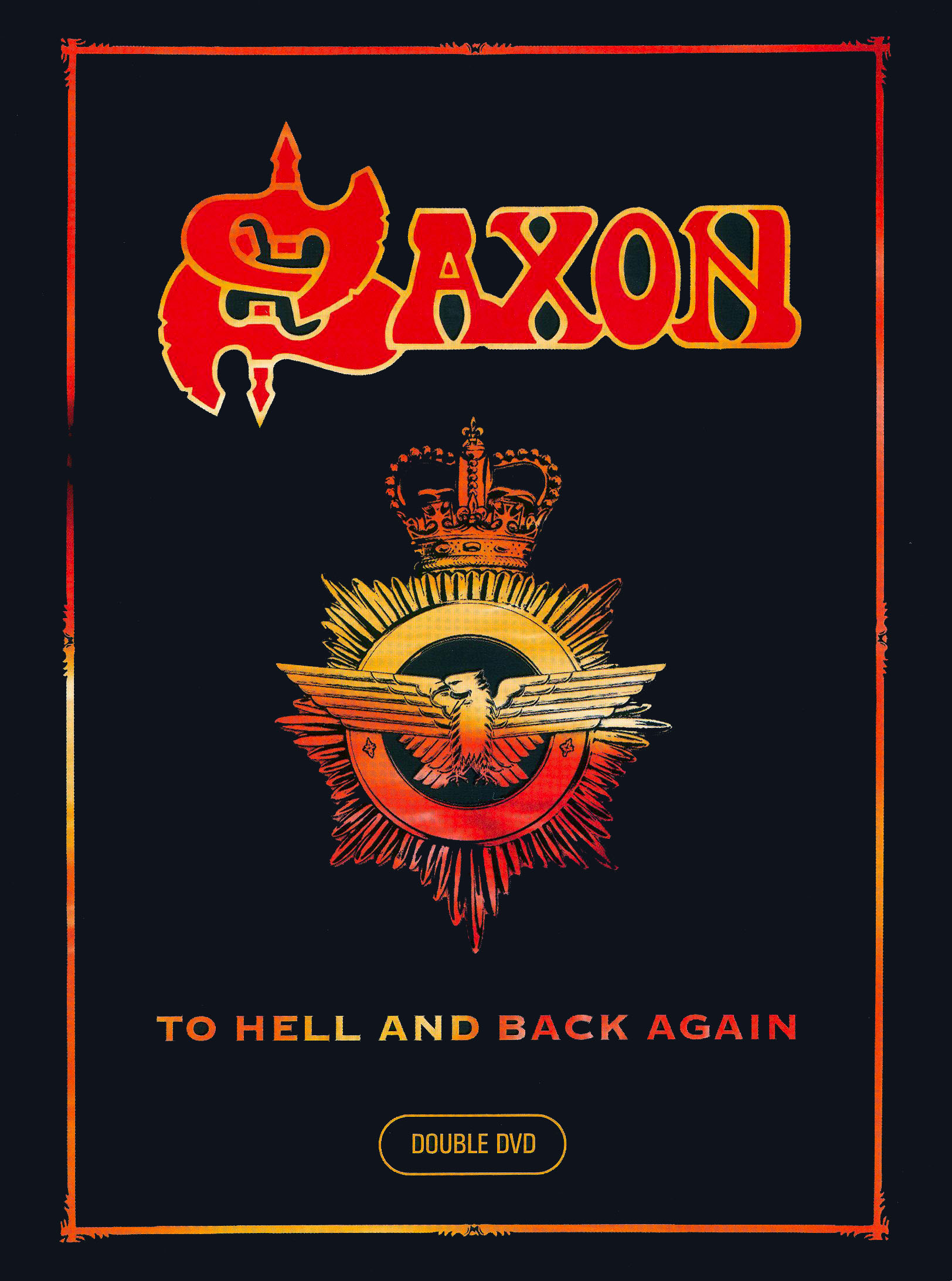 Saxon: To Hell and Back Again.