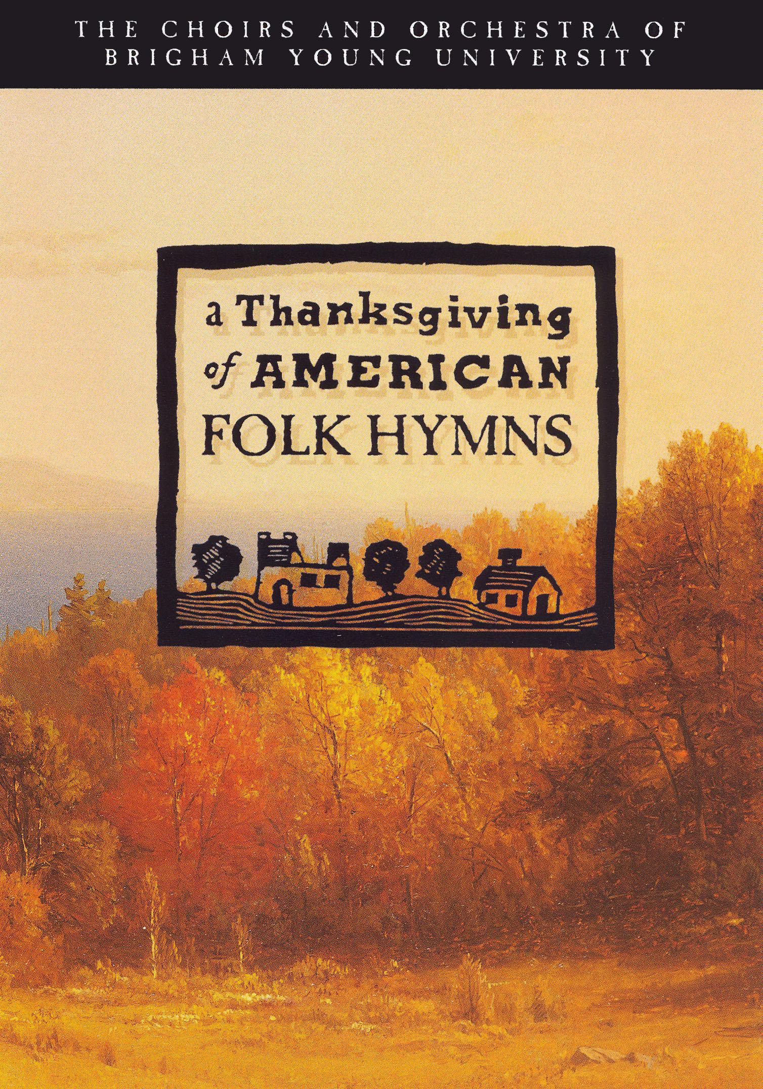 BYU Choirs: Thanksgiving of American Folk Hymns
