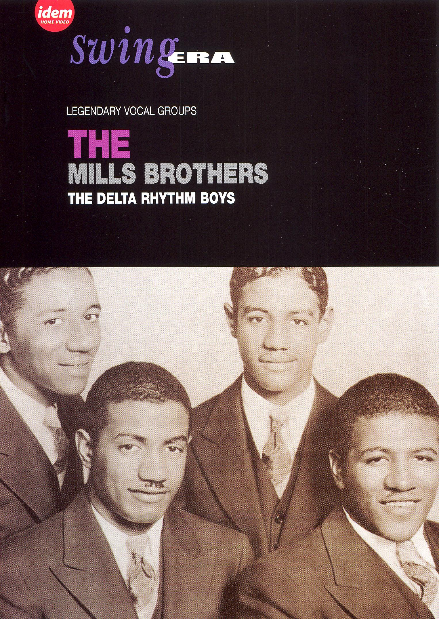 Swing Era: The Mills Brothers/The Delta Rhythm Boys - Legendary Vocal Groups
