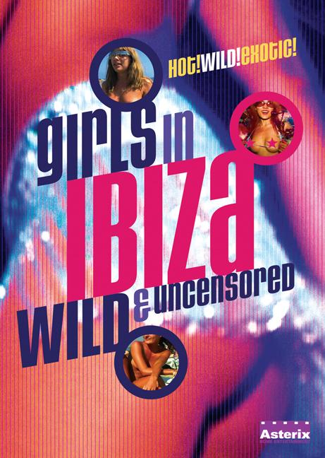 Girls in Ibiza: Wild and Uncensored