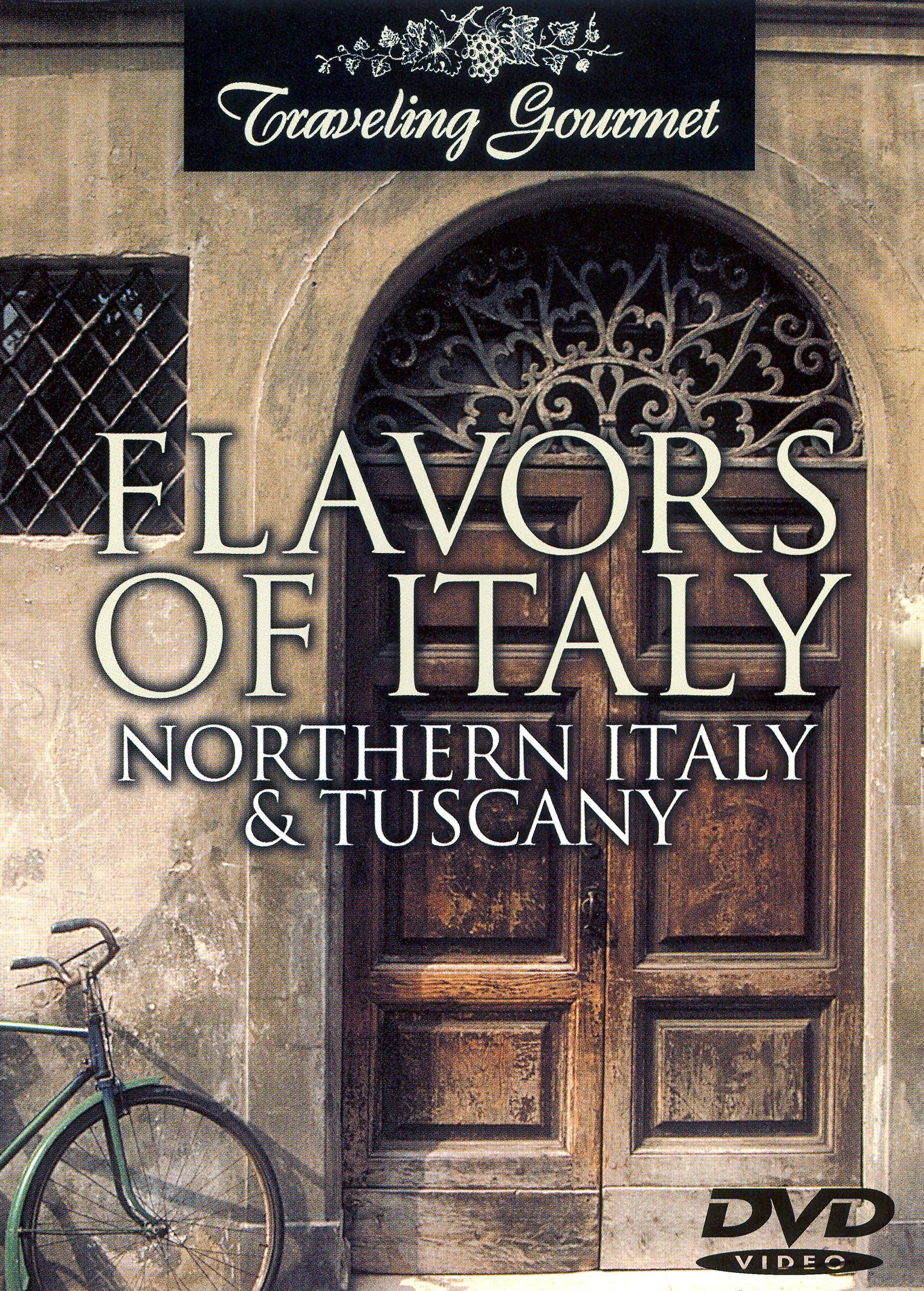 Flavors of Italy: Northern Italy and Tuscany