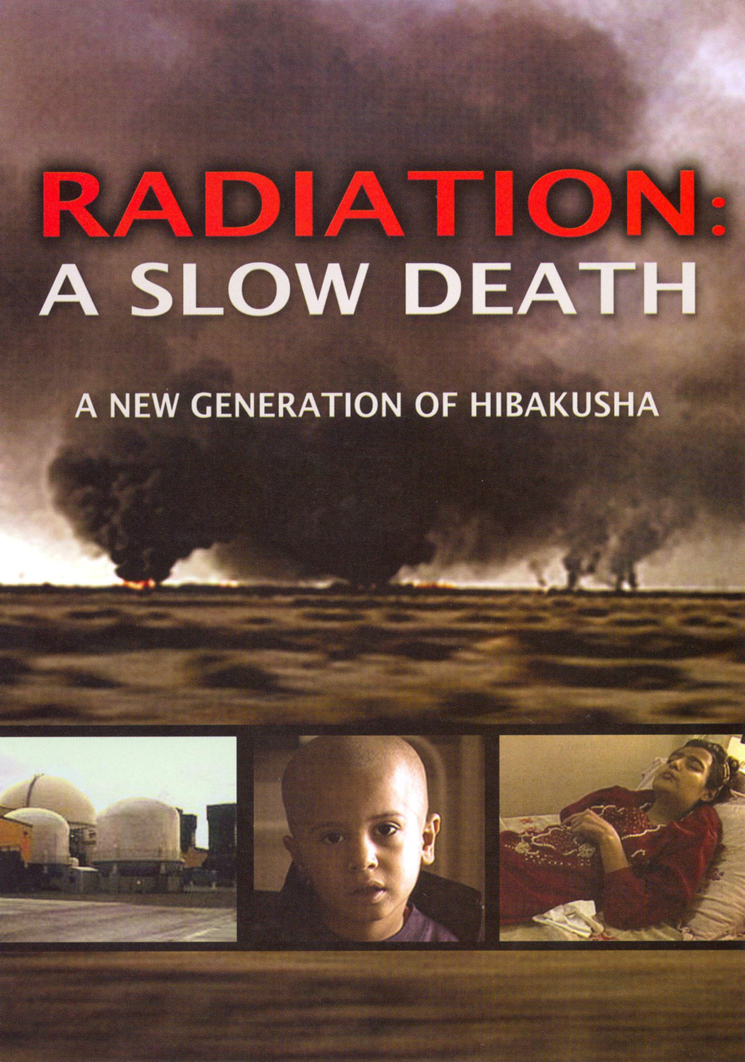 Radiation: A Slow Death - A New Generation of Hibakusha