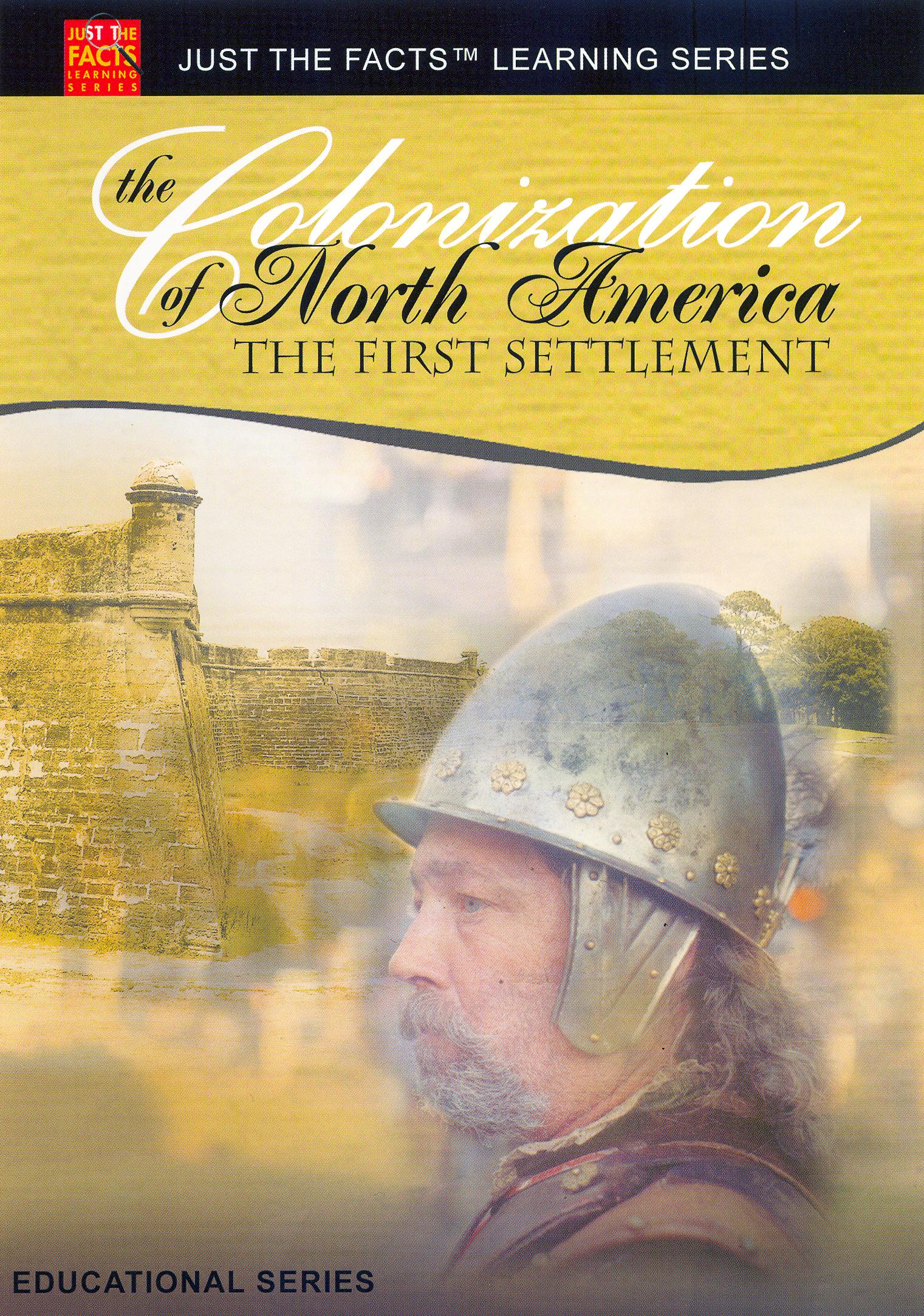 Just the Facts: The Colonization of North America - The First Settlement