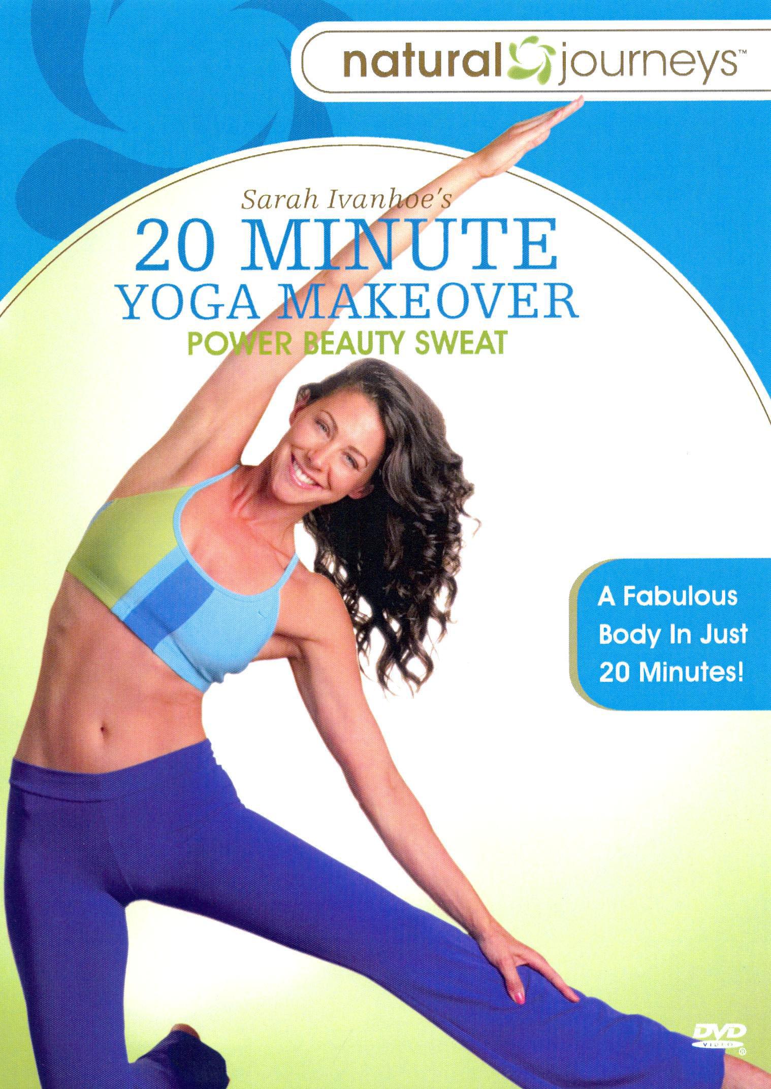Sara Ivanhoe: 20 Minute Yoga Makeover - Power Beauty Sweat